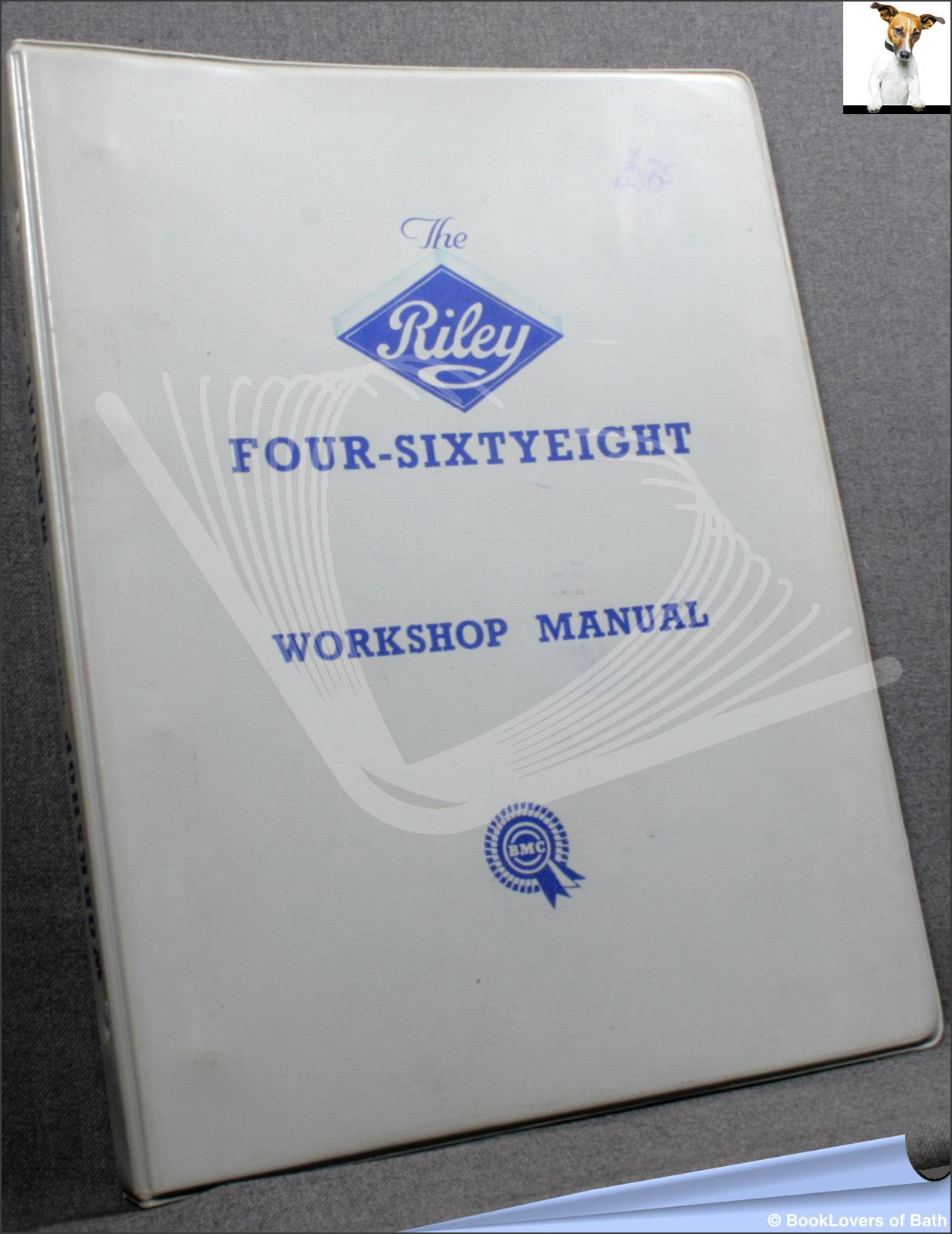 The Riley Four-sixtyeight Workshop Manual - Anon.