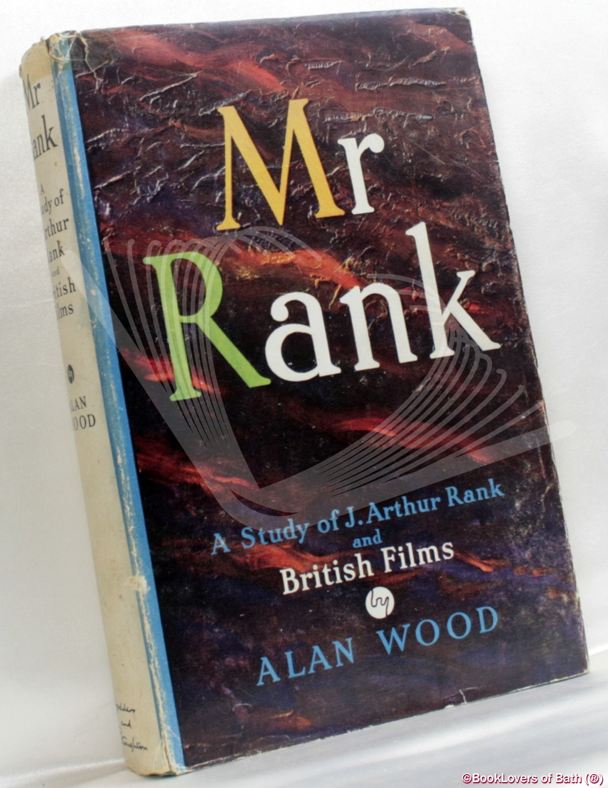 Mr Rank: A Study of J. Arthur Rank and British Films - Alan Wood