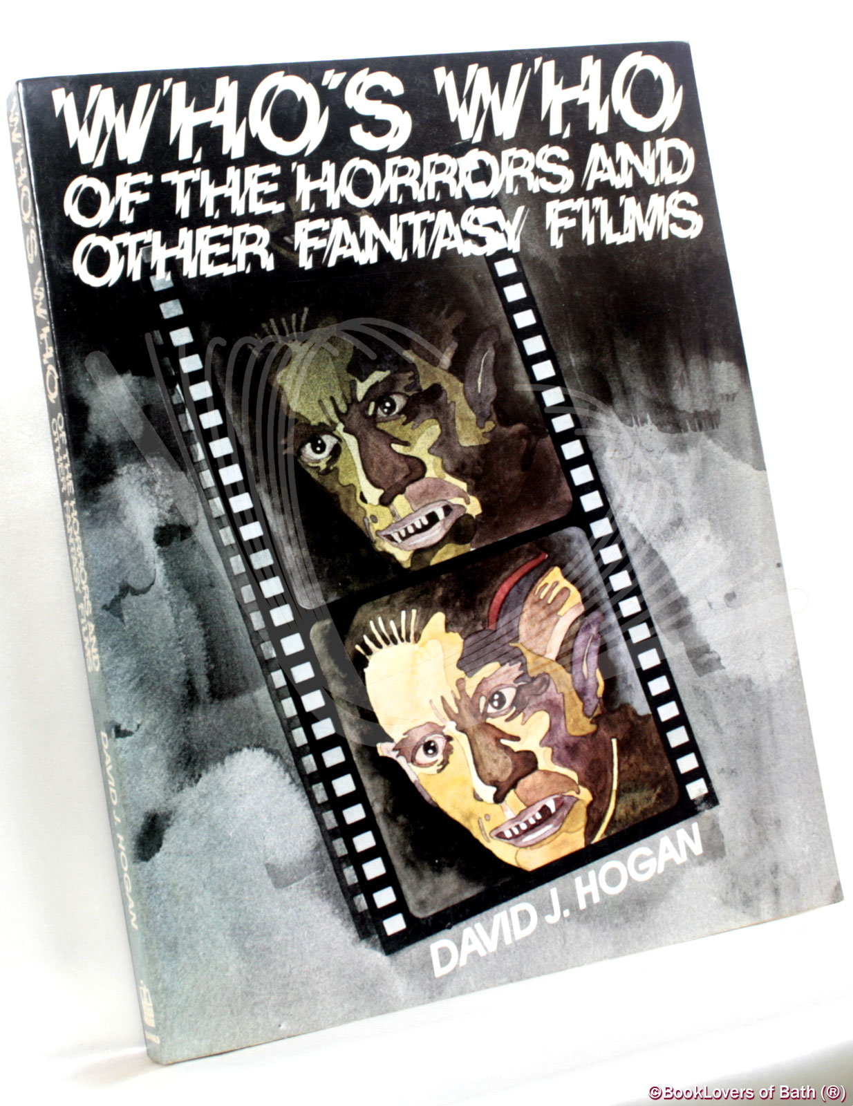 Who's Who of the Horrors and Other Fantasy Films: The International Personality Encyclopedia of the Fantastic Film - David J. Hogan
