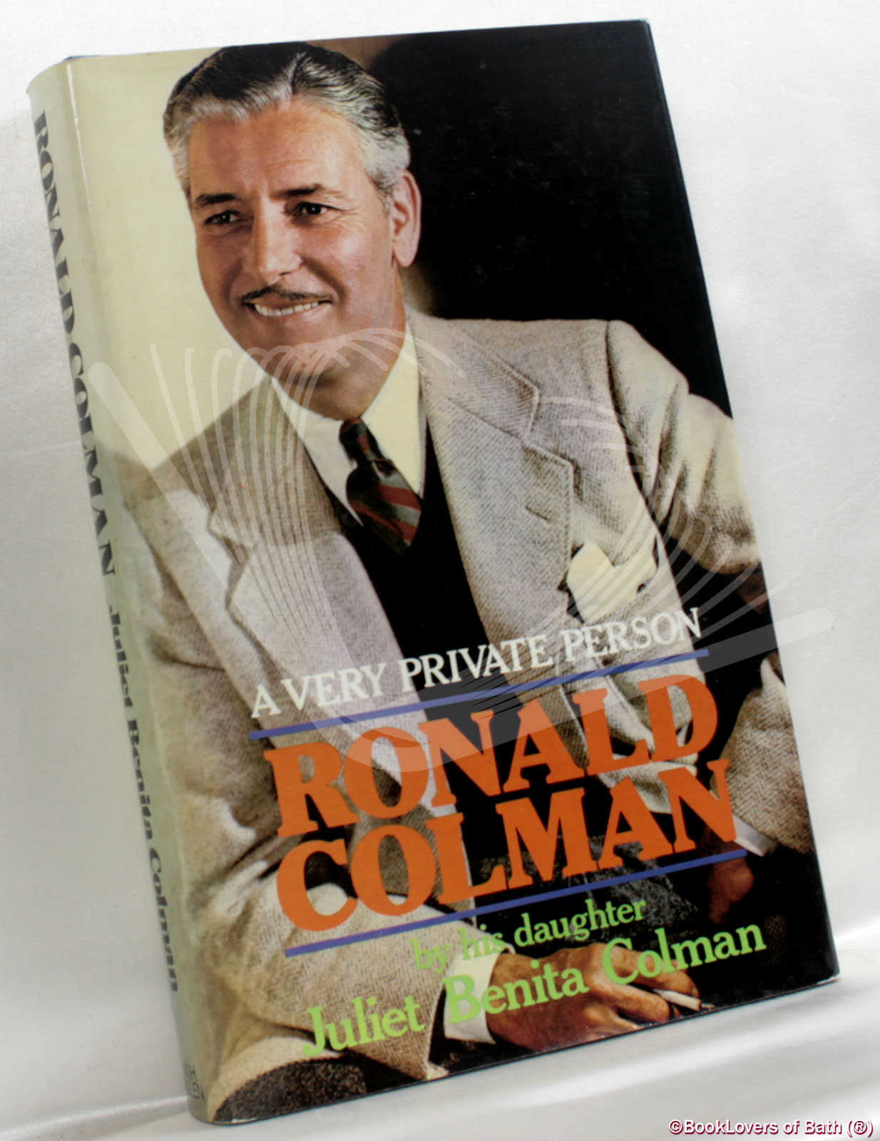 Ronald Colman: A Very Private Person: A Biography - Juliet Benita Colman
