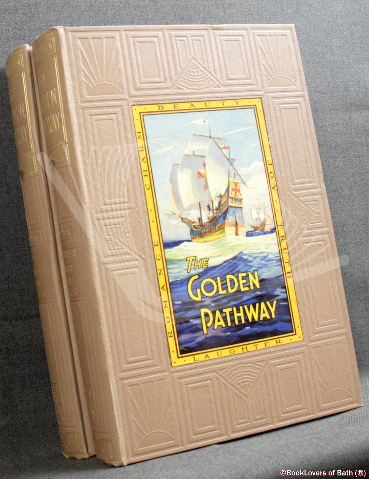 The Golden Pathway to a Treasury of Knowledge: Knowledge Inspired by Interest Through Pictures, Legends, Poetry, Stories and Special Articles by Authorities - Various