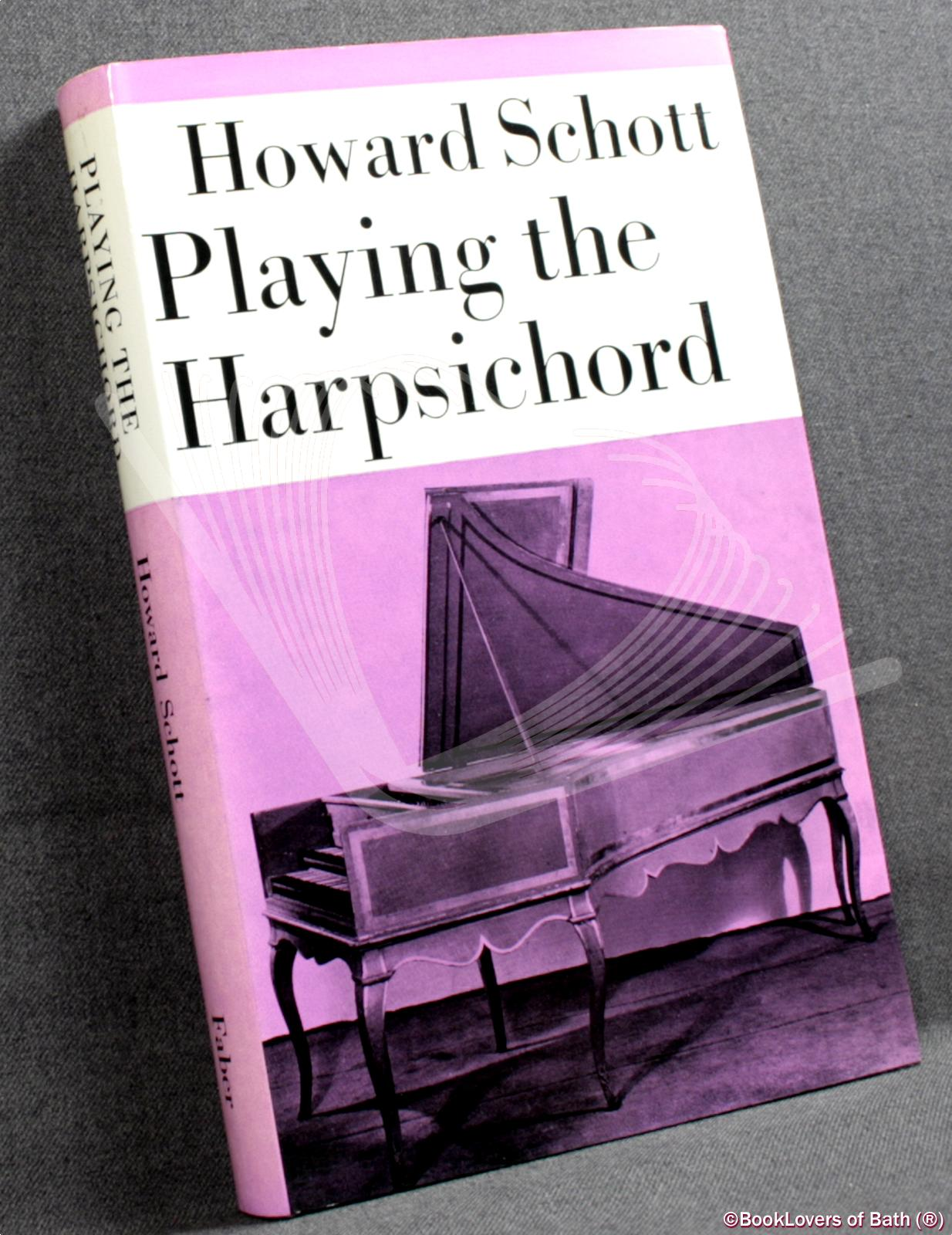 Playing the Harpsichord - Howard Schott