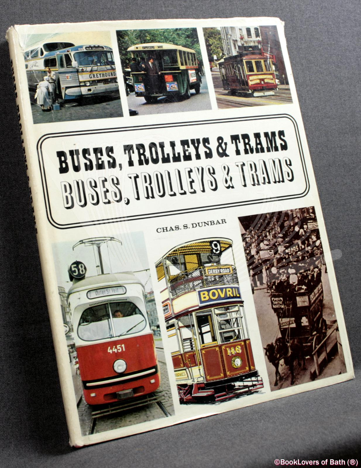 Buses, Trolleys and Trams - Chas S. Dunbar
