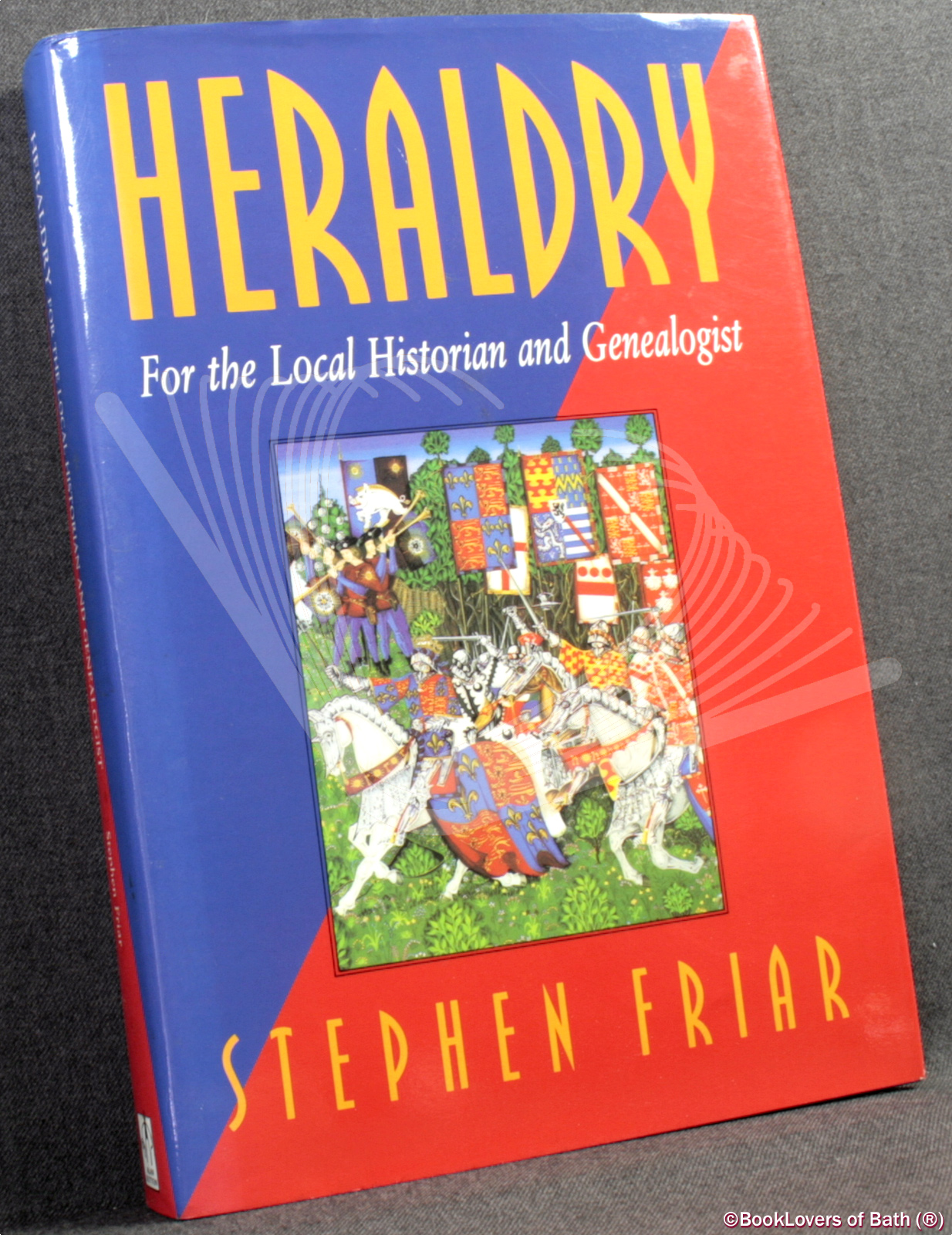 Heraldry for the Local Historian and Genealogist - Stephen Friar
