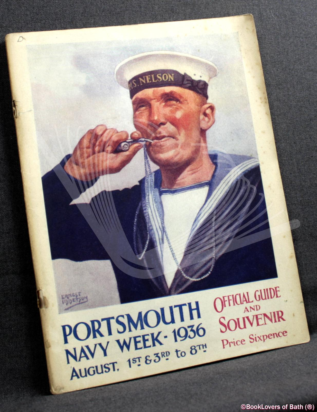 Portsmouth Navy Week August 1st & 3rd to 8th, 1936 Official Illustrated Guide and Souvenir - Anon.
