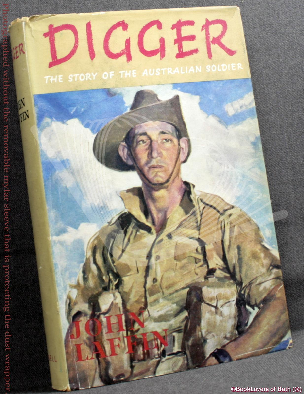 Digger: The Story of the Australian Soldier - John Laffin