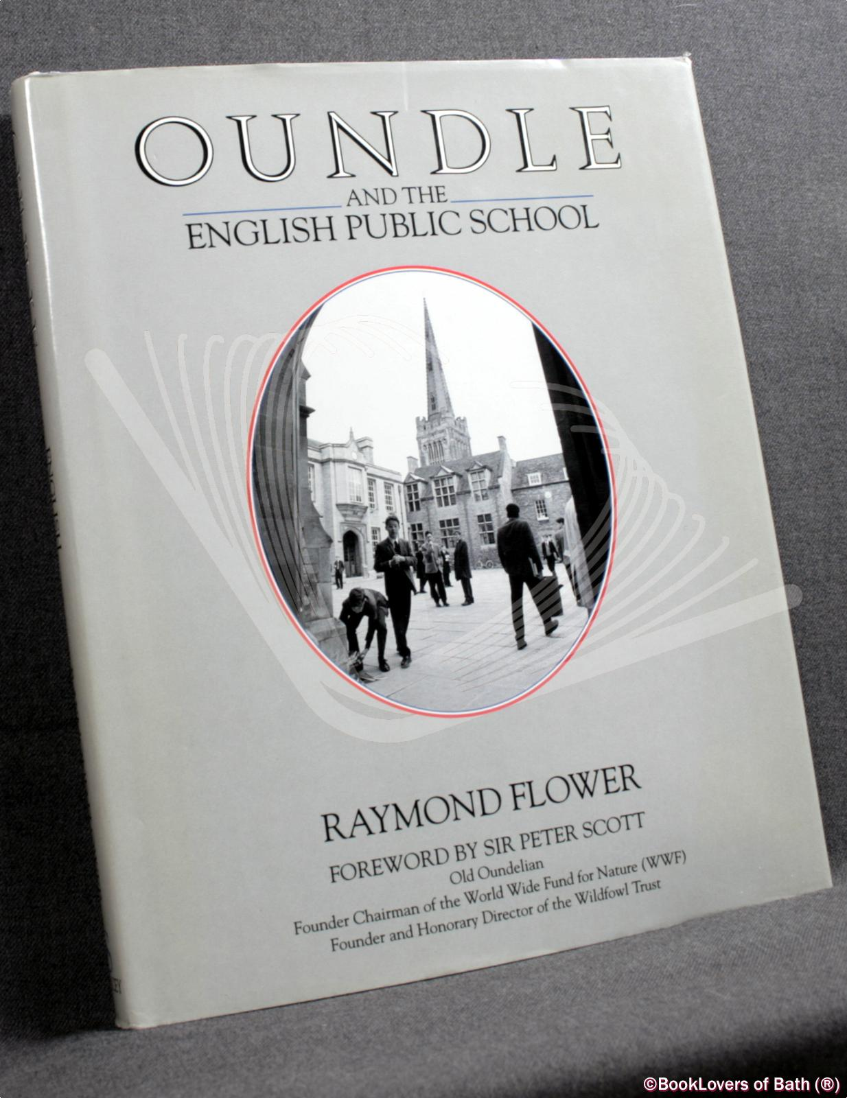 Oundle and The English Public School - Raymond Flower