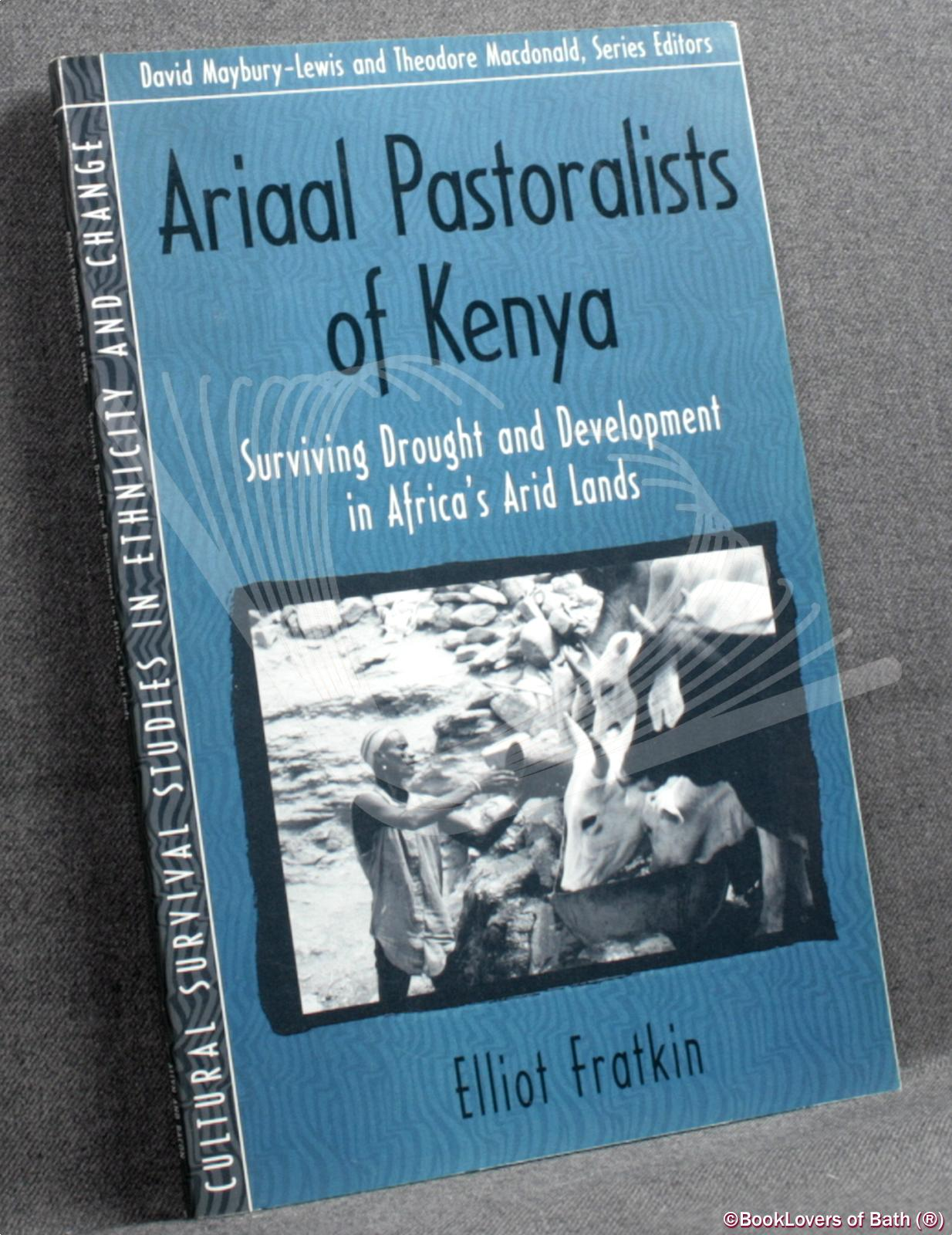 Ariaal Pastoralists of Kenya: Surviving Drought and Development in Africa's Arid Lands - Elliot Fratkin & Smith College