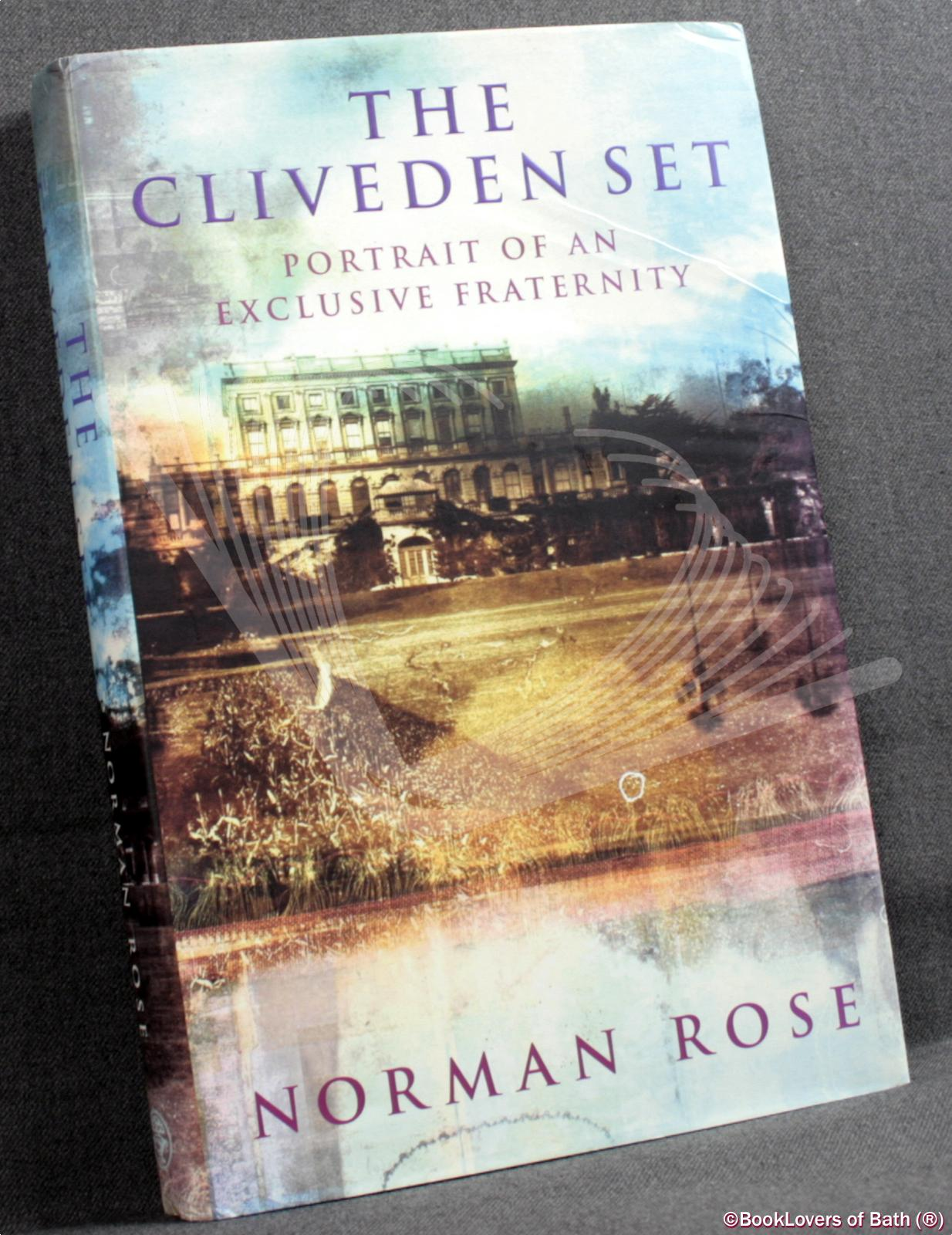 The Cliveden Set: Portrait of an Exclusive Fraternity - Norman Rose