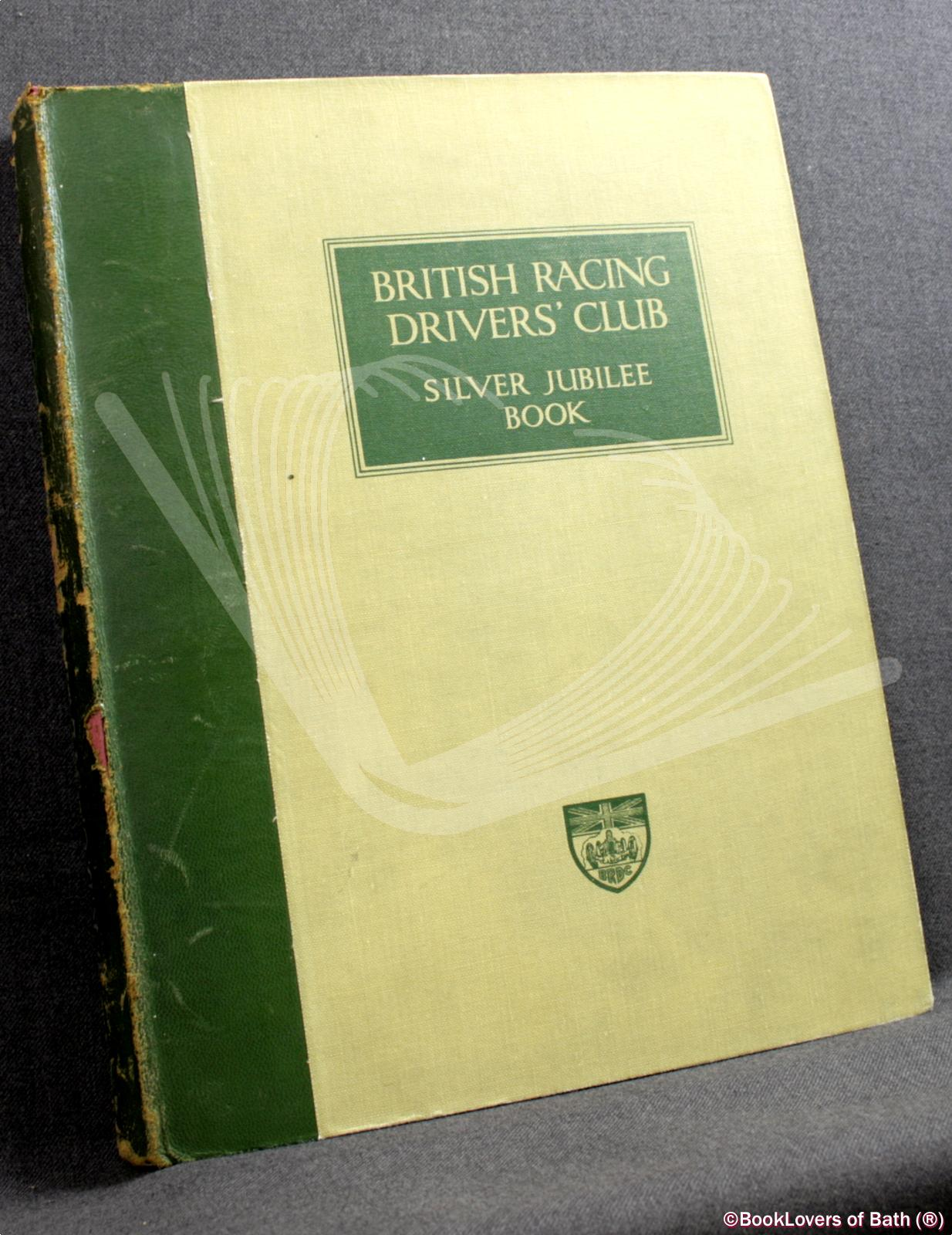 The British Racing Drivers' Club Silver Jubilee Book - Anon