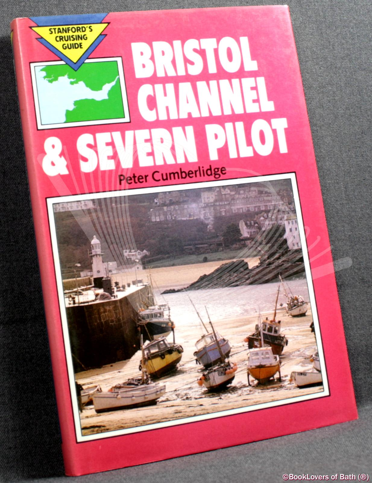 Bristol Channel and Severn Pilot - Peter Cumberlidge