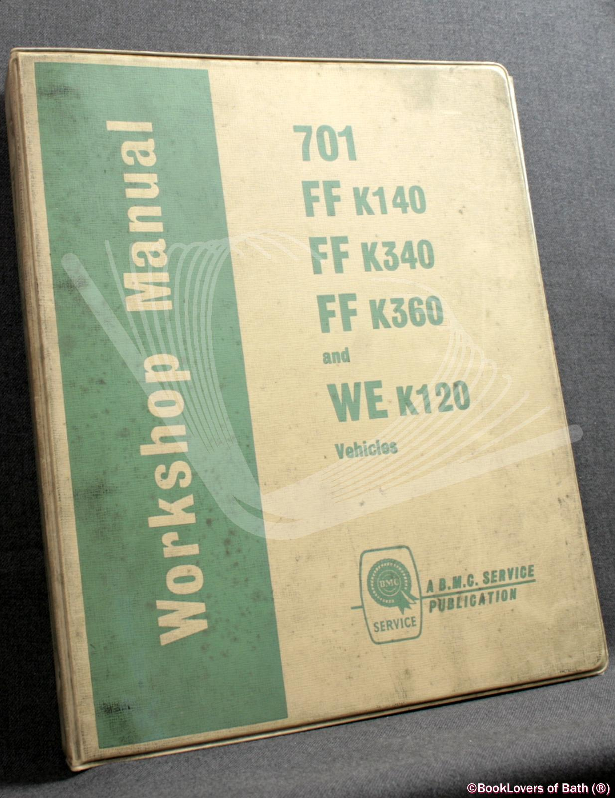 Workshop Manual 701, FF K140, FF K340, FF K360 and WE K120 Vehicles 7-ton. Issue 5. 55216 - Anon.