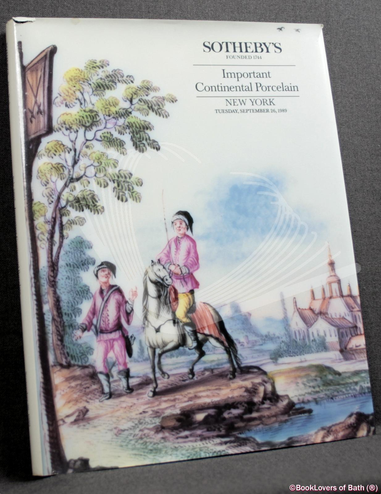 Important Continental Porcelain: The Collection of Fredrick J. and Antoinette H. Van Slyke and Selected Property from Various Owners, Including a Small Group of Reference Books from the Estate of Belle Linsky and The Estate of Edward R. Schaible - Anon.