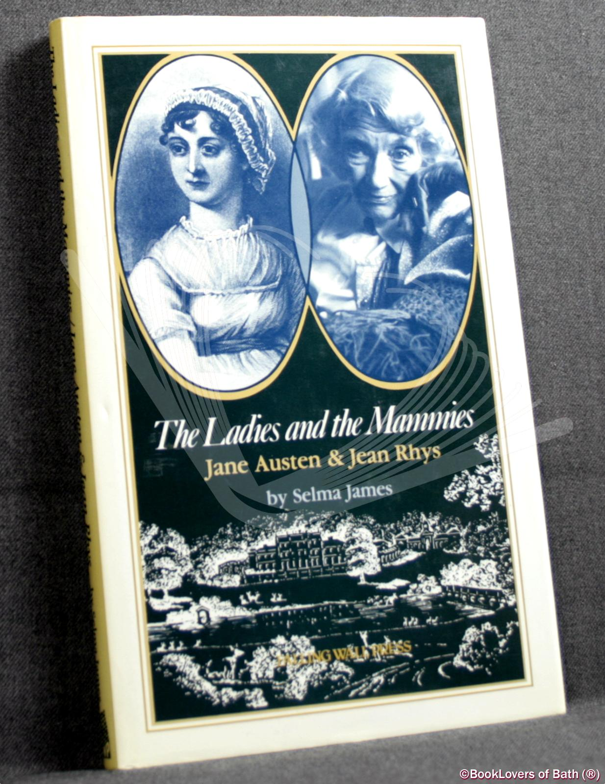 The Ladies and Mammies: Jane Austen and Jean Rhys - Selma James