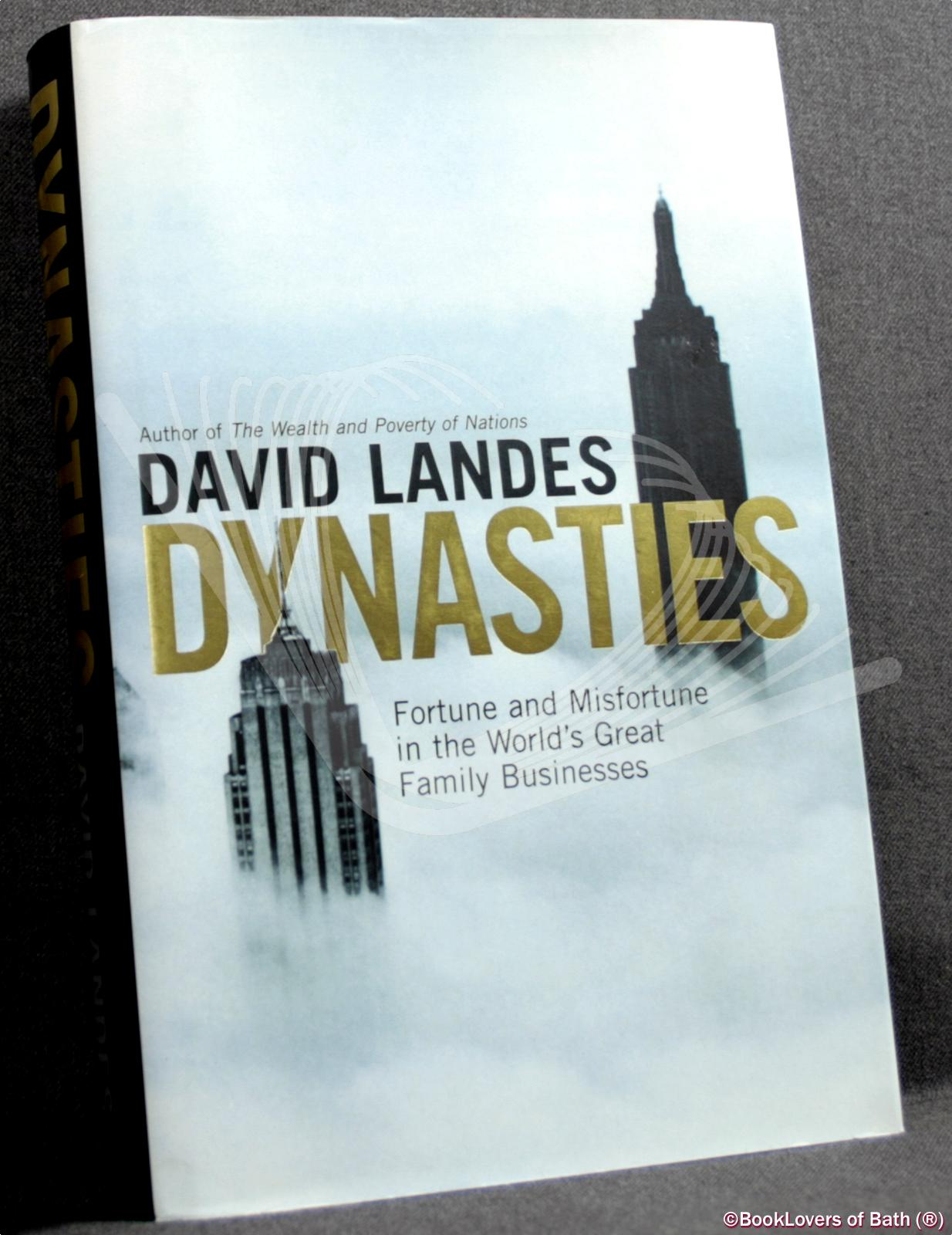 Dynasties: Fortune and Misfortune in the World's Great Family Businesses - David S. Landes