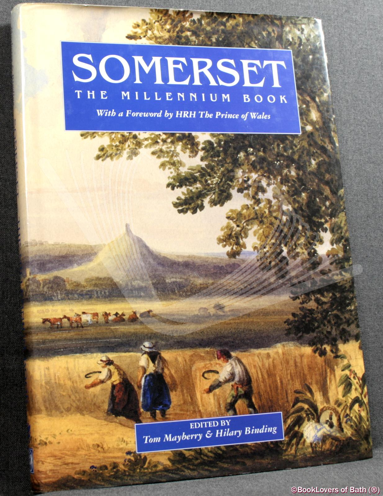 Somerset: The Millennium Book - Edited by Tom Mayberry & Hilary Binding