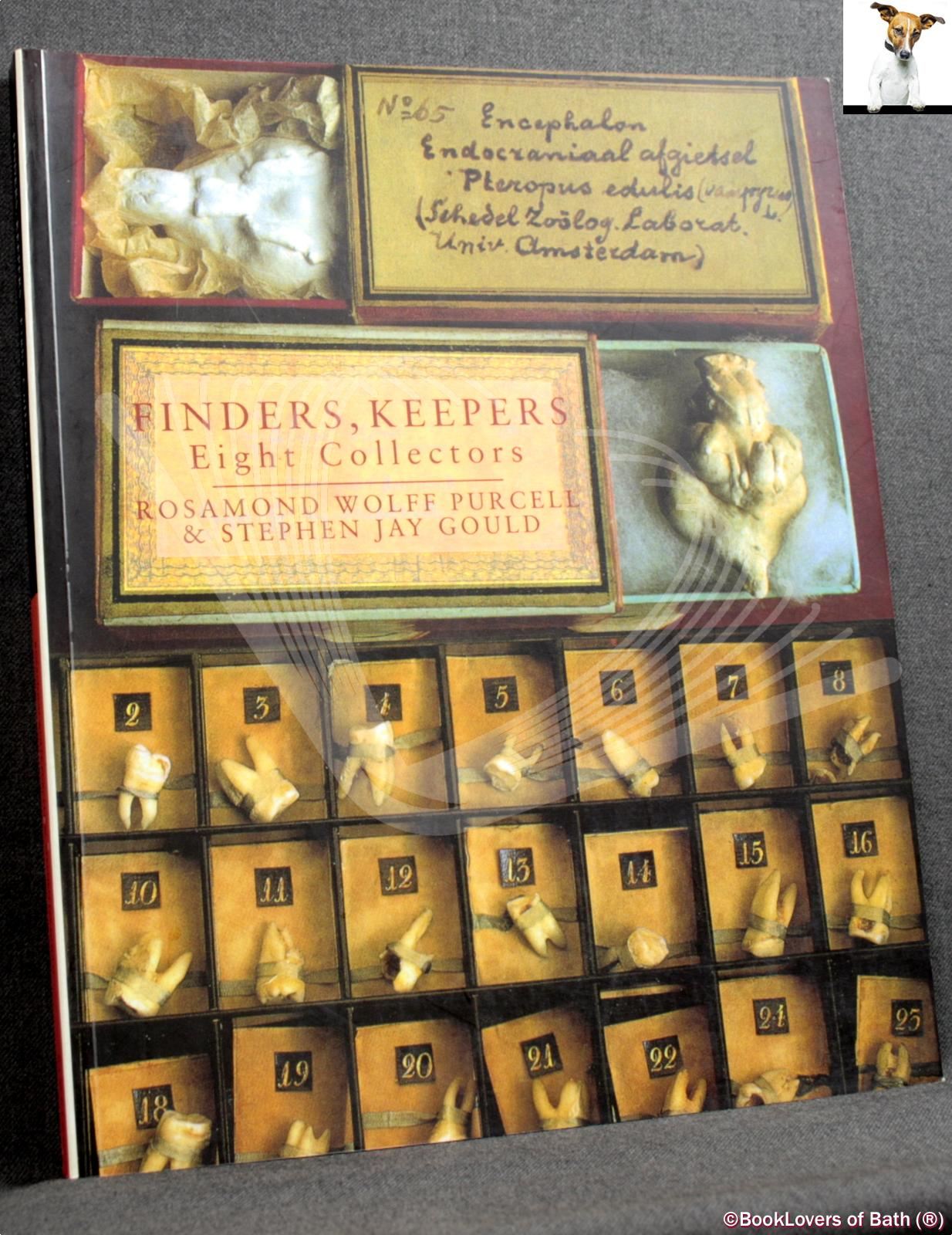 Finders, Keepers: Eight Collectors - Rosamond Wolff Purcell & Stephen Jay Gould