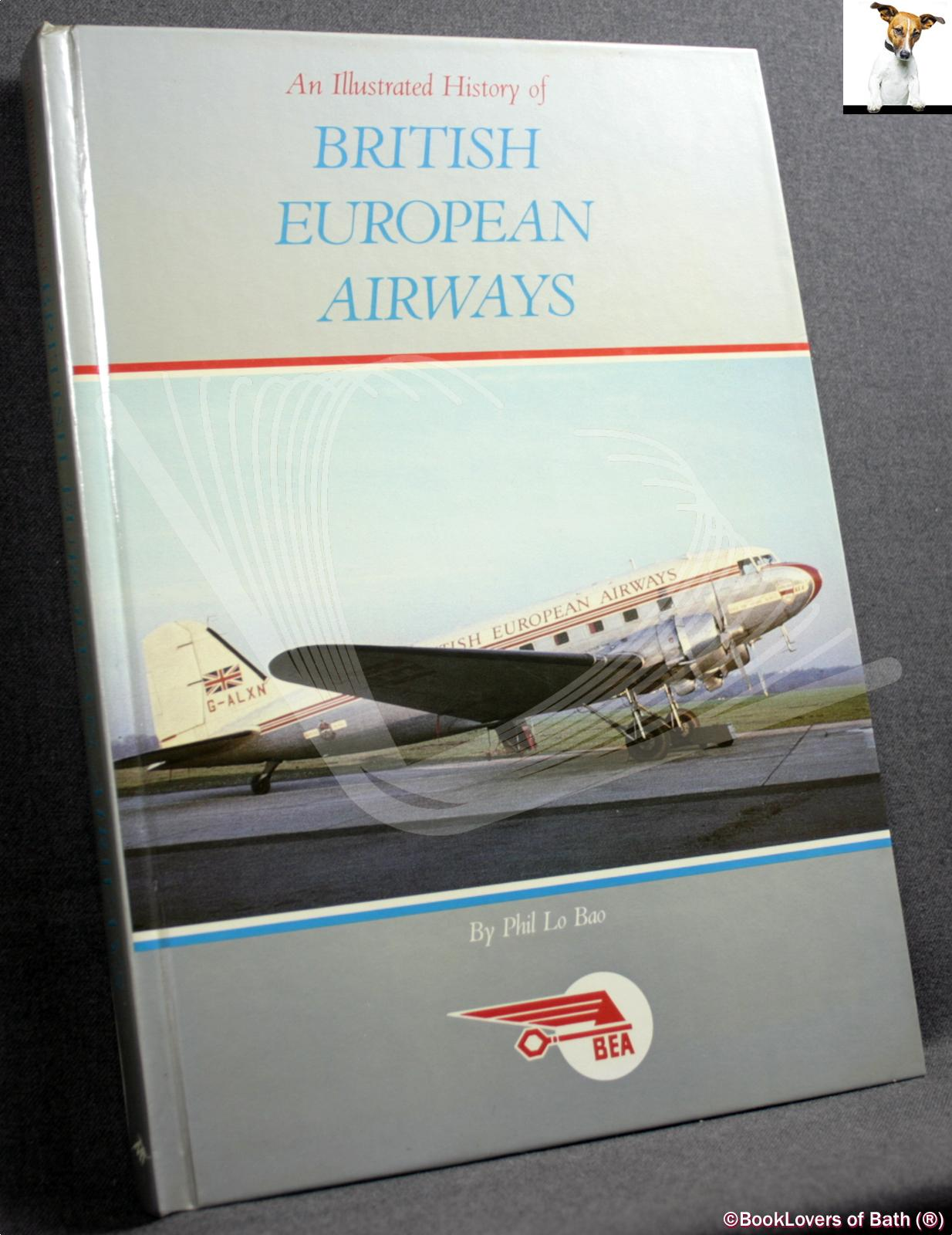 An Illustrated History of British European Airways - Phil Lo Bao