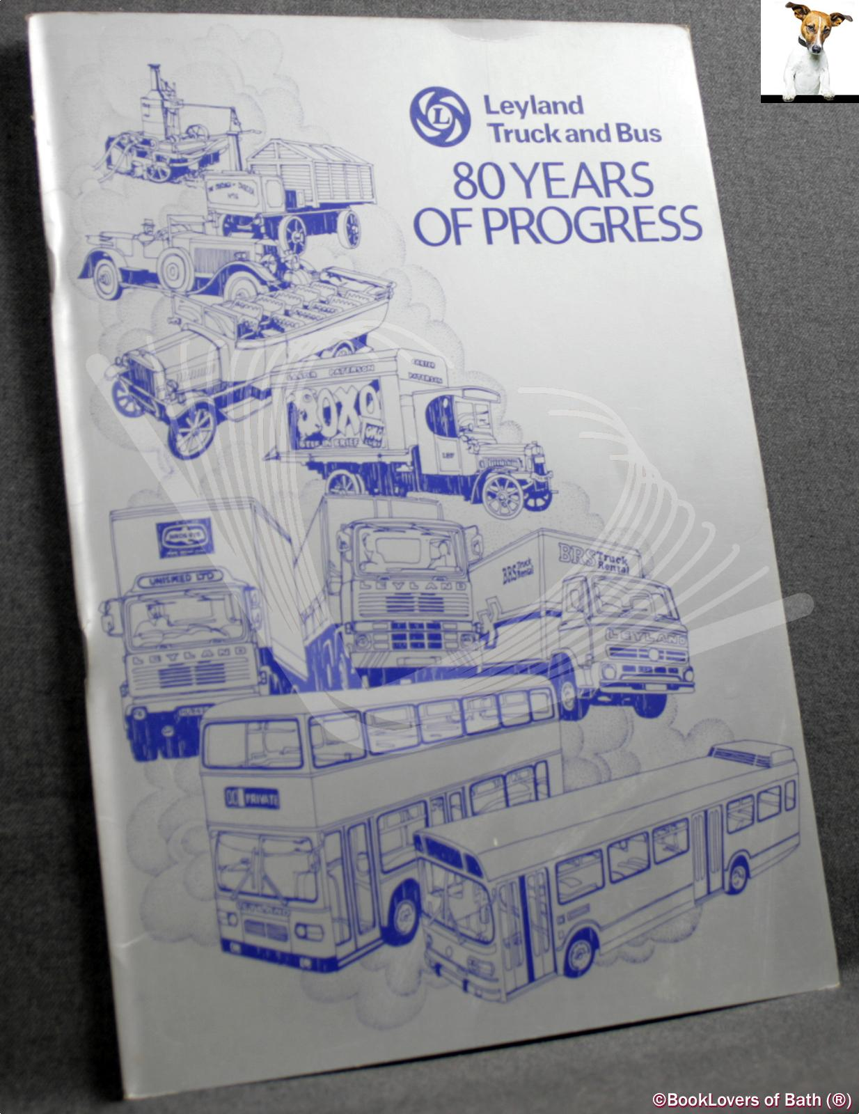 Leyland Truck and Bus: 80 Years of Progress - Anon