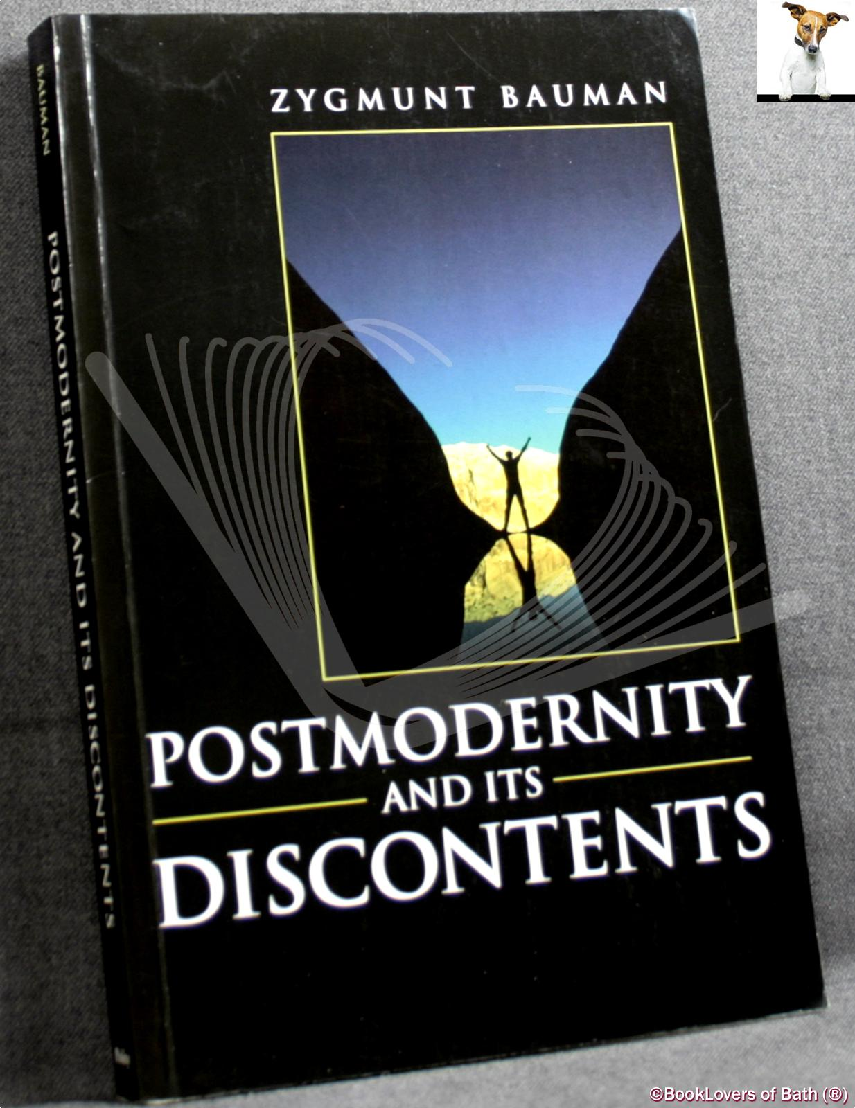 Postmodernity and Its Discontents - Zygmunt Bauman