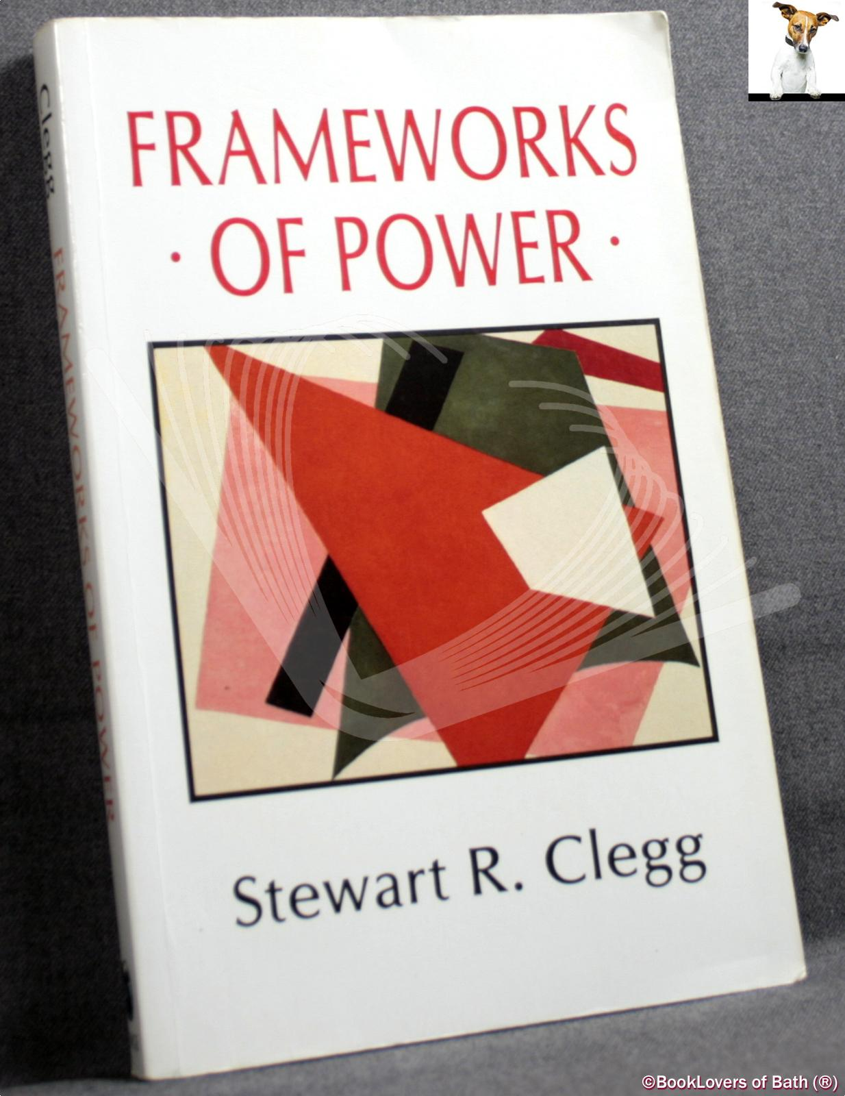 Frameworks of Power - Stewart R. Clegg