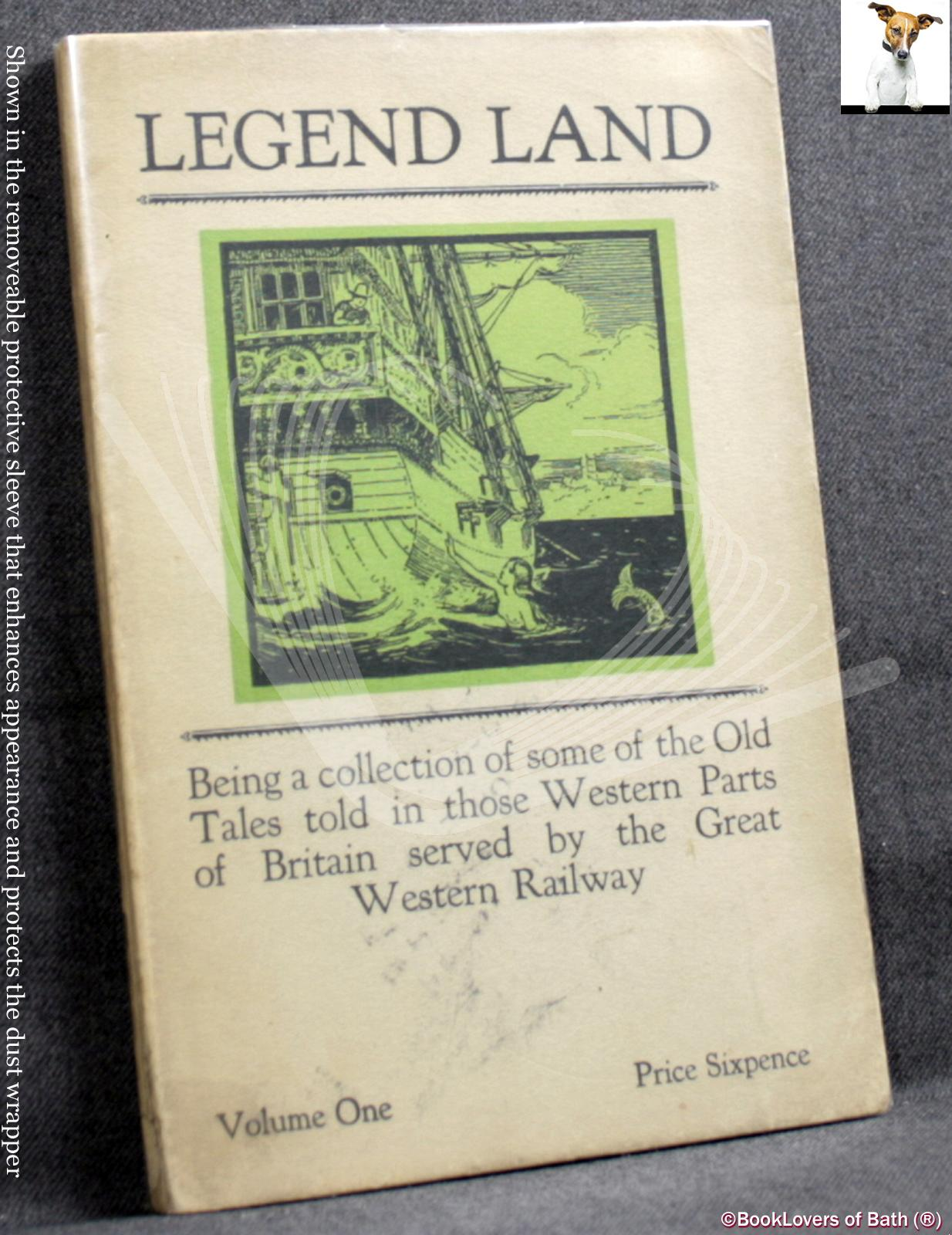 Legend Land Volume One: Being a Collection of some of the Old Tales Told in Cornwall Once Served by the Great Western Railway - Lyonesse