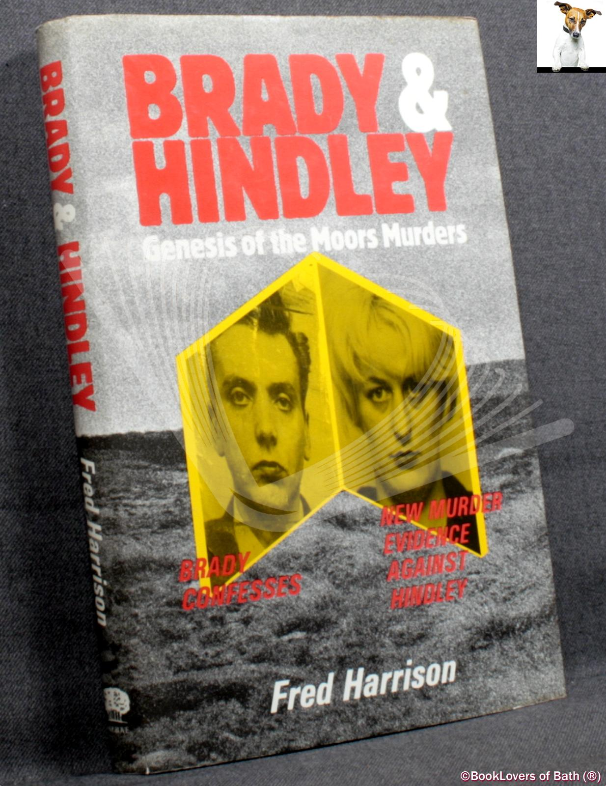 Brady and Hindley: Genesis of the Moors Murders - Fred Harrison
