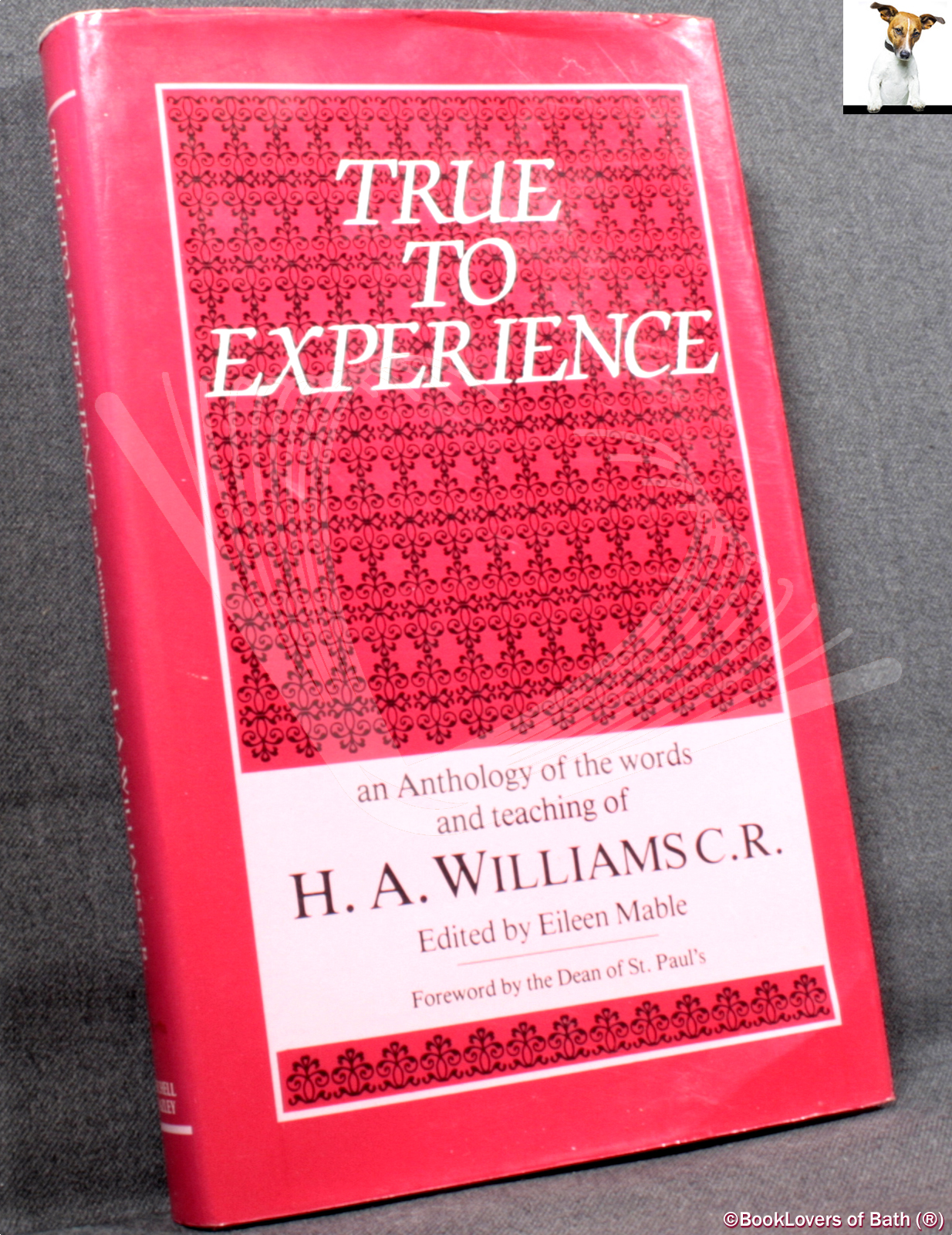 True to Experience: An Anthology of the Words and Teaching of H. A. Williams - Edited by Eileen Mable