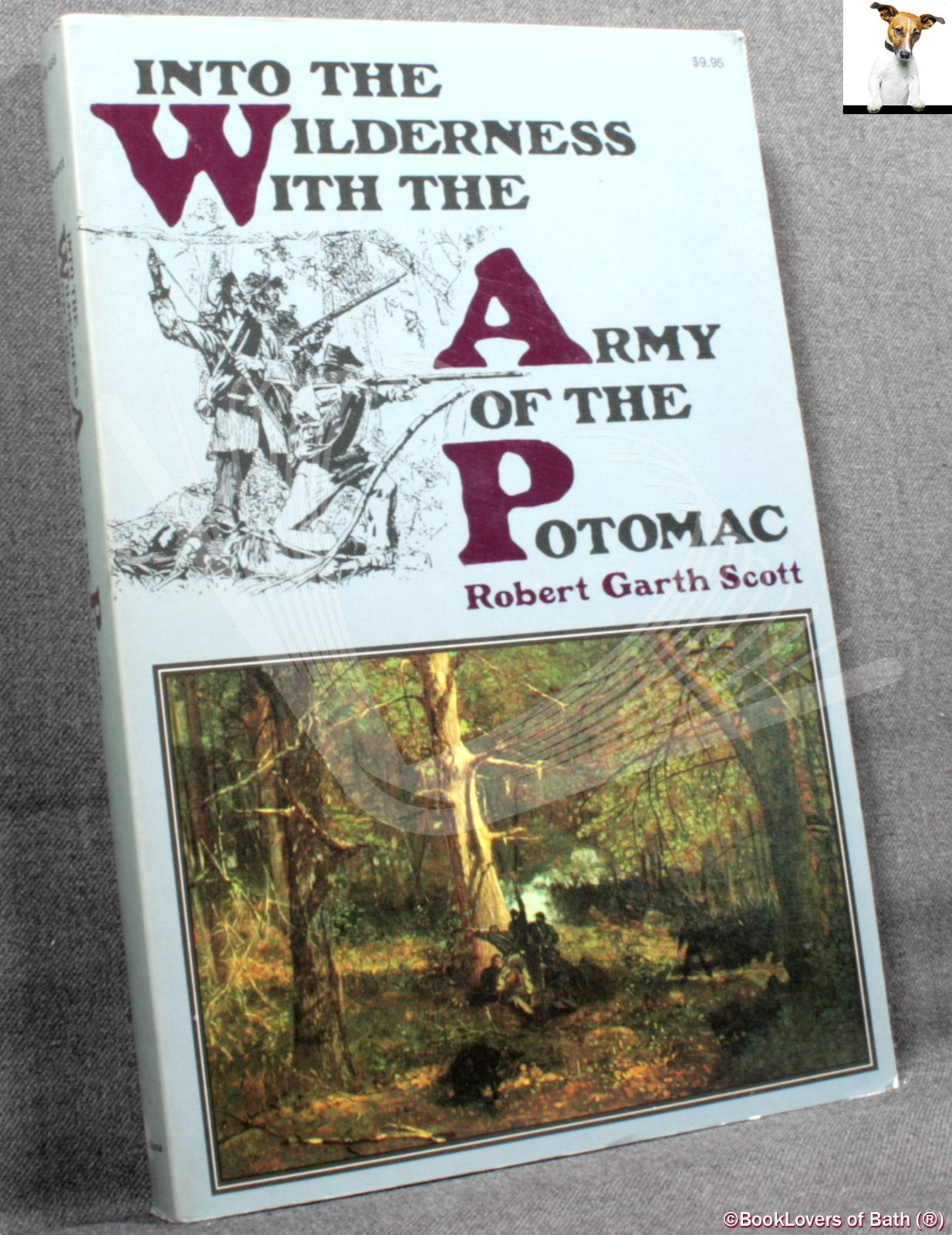 Into the Wilderness with the Army of the Potomac - Robert Garth Scott