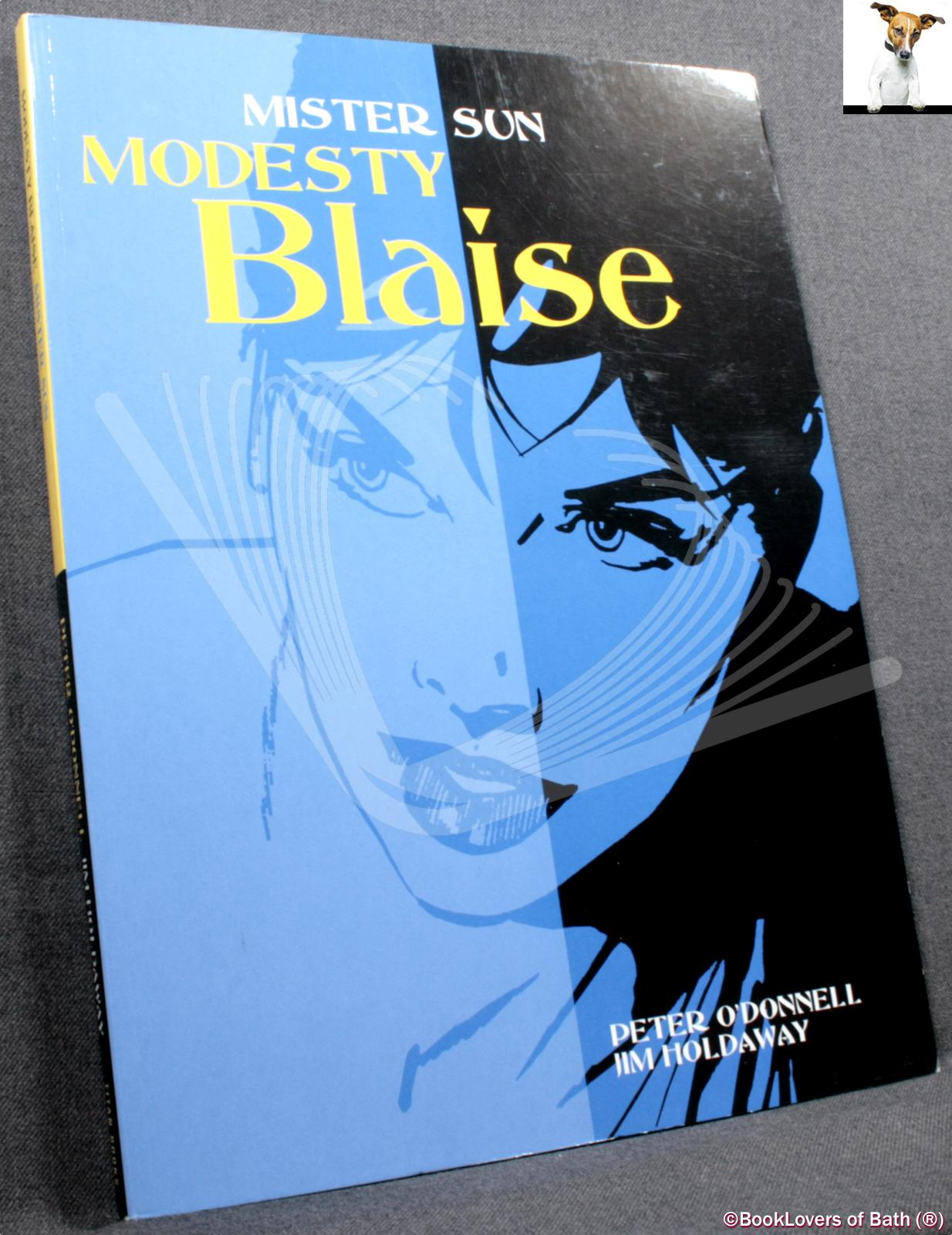 "Modesty Blaise: Mister Sun also featuring ""the Mind of Mrs Drake"" & ""Uncle Happy"" - Peter O'Donnell"