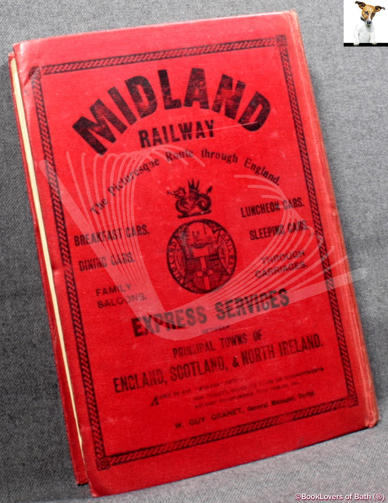 The Official Guide to the Midland Railway: The Direct Route Betwe