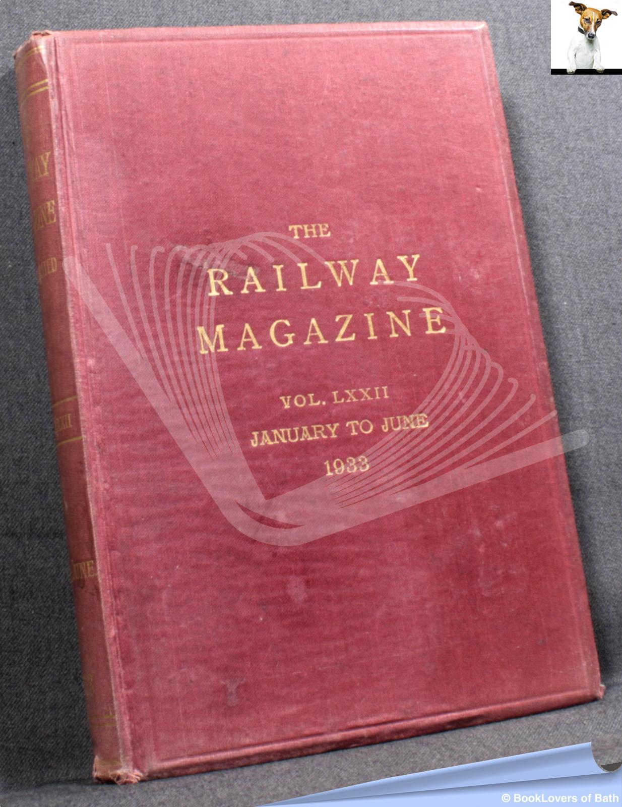 The Railway Magazine Vol. LXXII January to June 1933 - Anon.