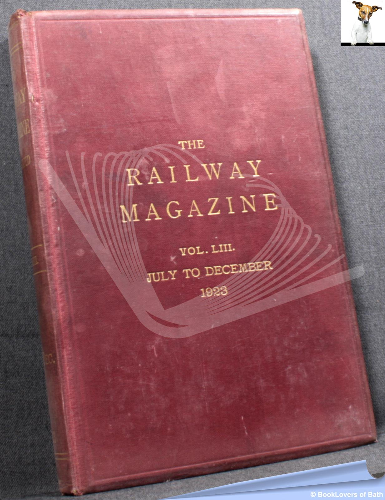 The Railway Magazine Vol. LIII July to December 1923 - Anon.