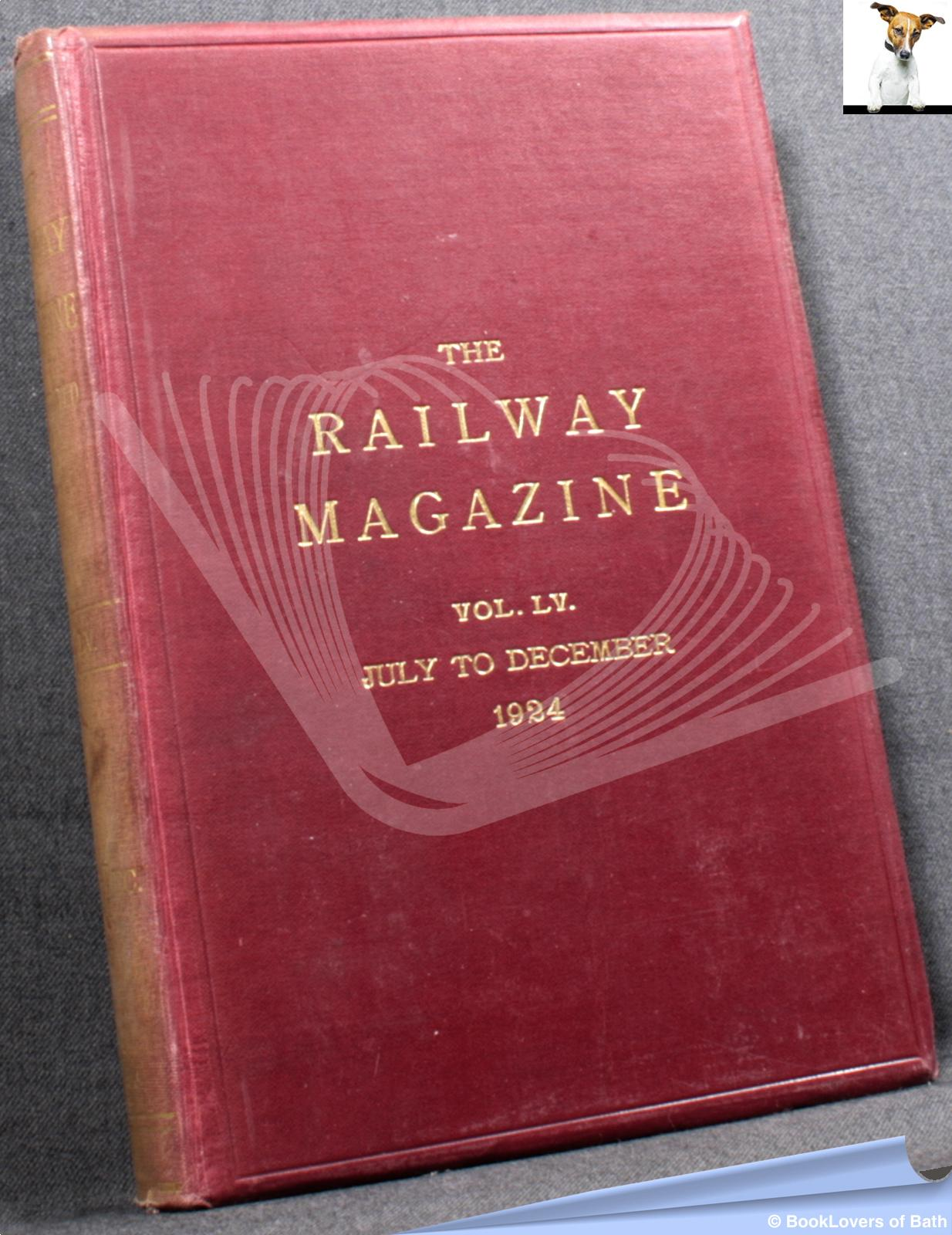 The Railway Magazine Vol. LV July to December 1924 - Anon.