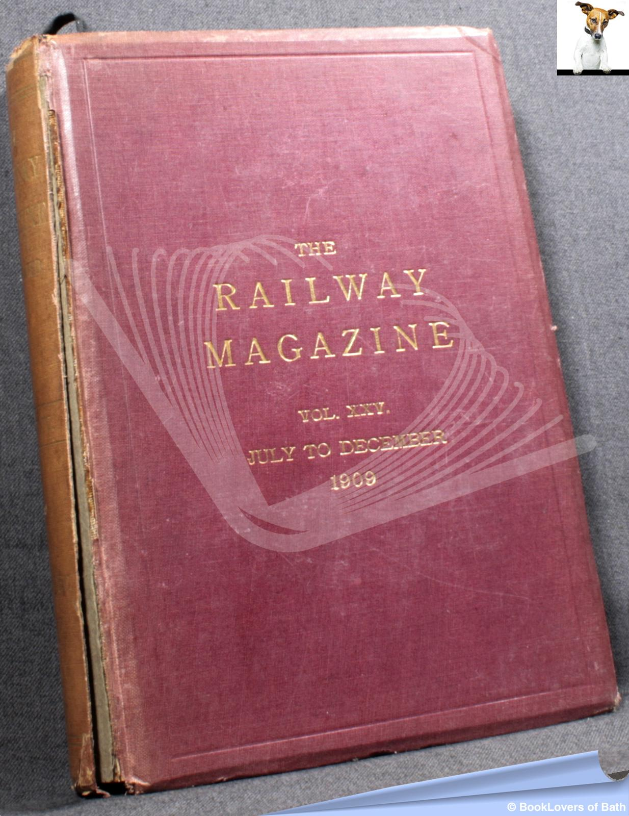 The Railway Magazine Vol. XXV July to December 1909 - Anon.