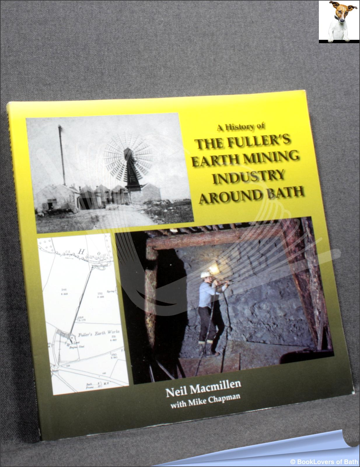 A History of the Fuller's Earth Mining Industry Around Bath - Neil Macmillen with Mike Chapman