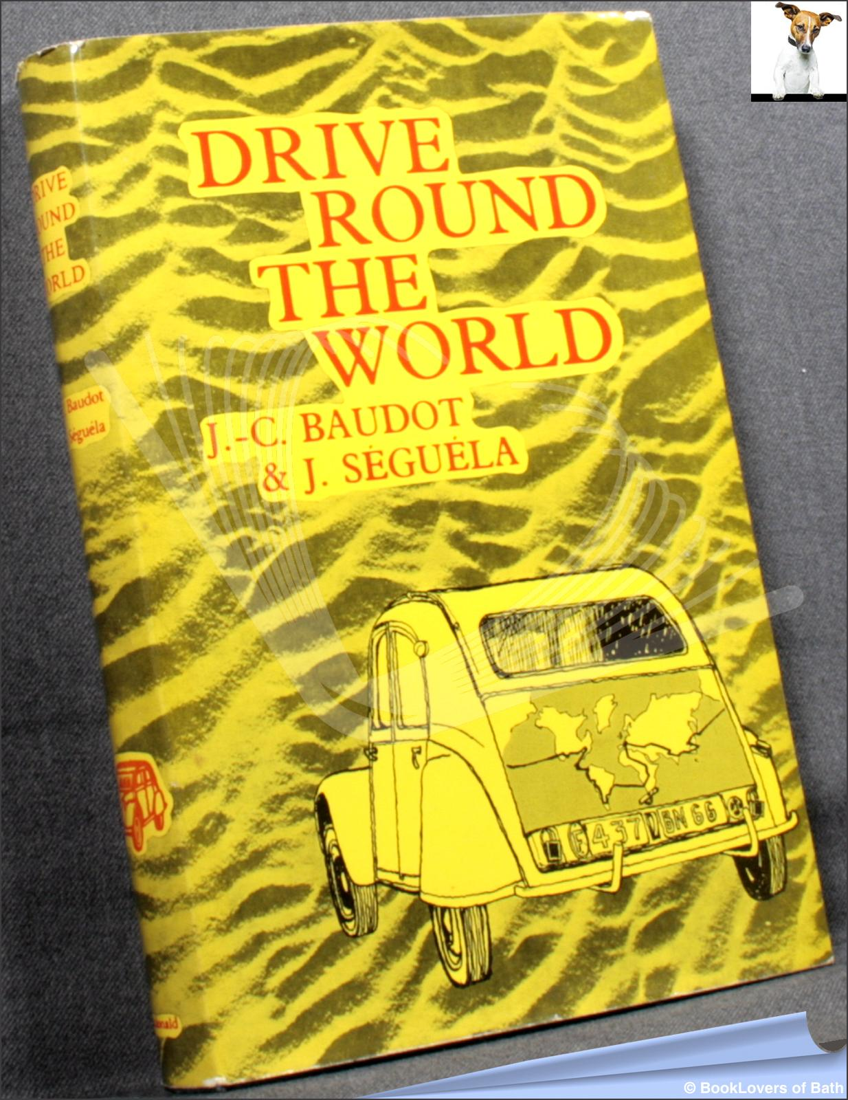 Drive Round the World - Jean-Claude Baudot & Jacques Seguela