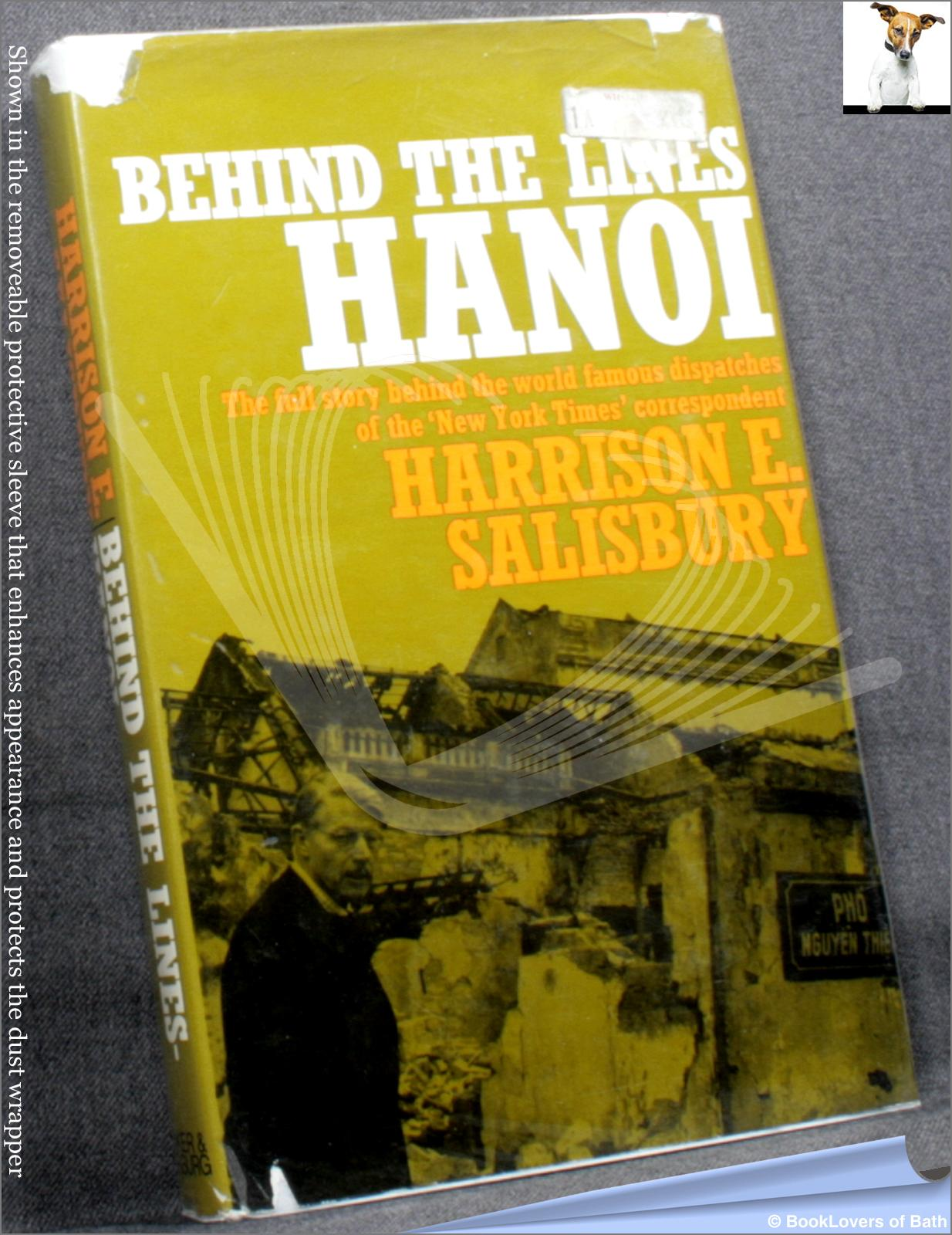 Behind the Lines: Hanoi, December 23, 1966 - January 7, 1967 - Harrison E. [Evans] Salisbury