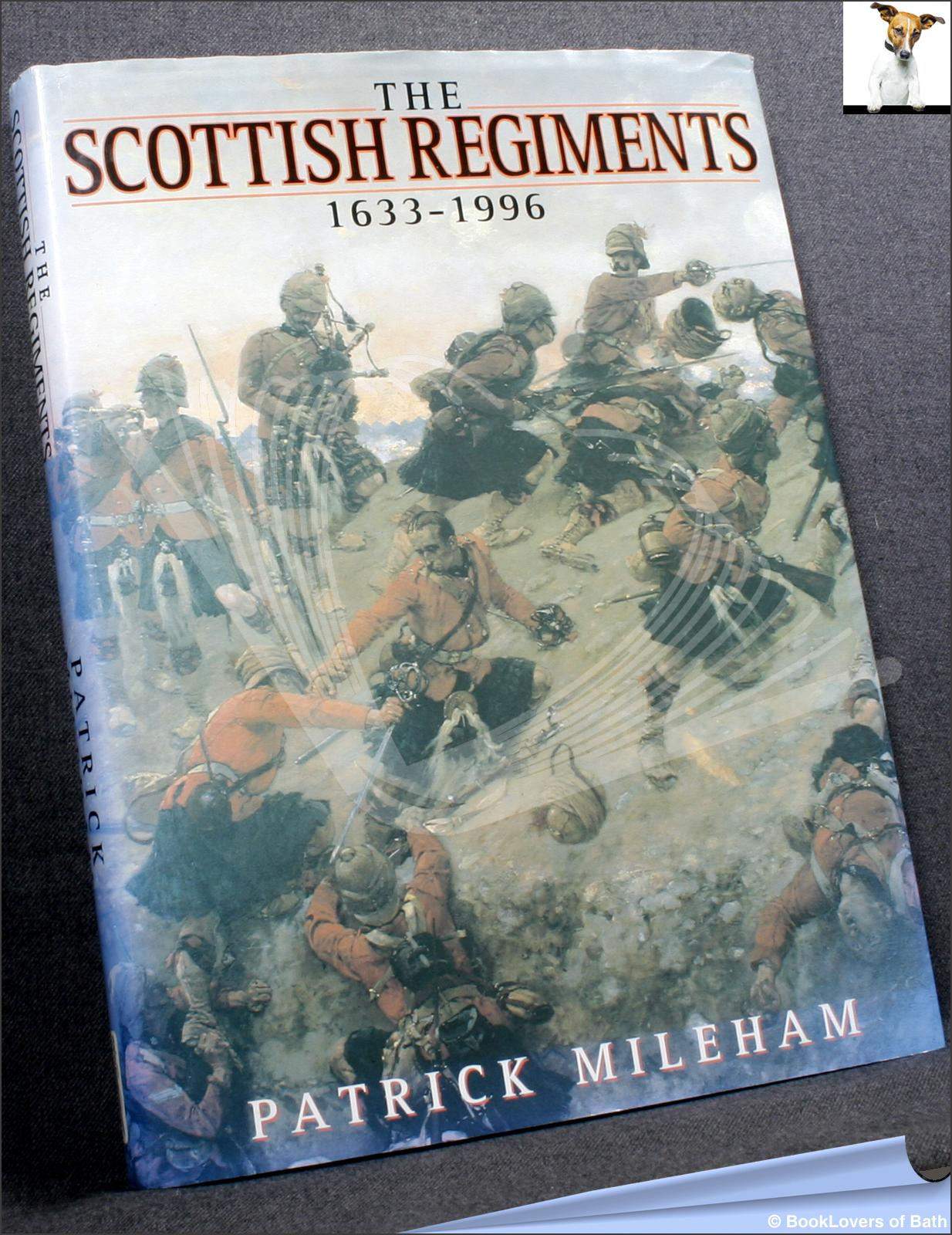 Scottish Regiments 1633-1996 - Patrick Mileham