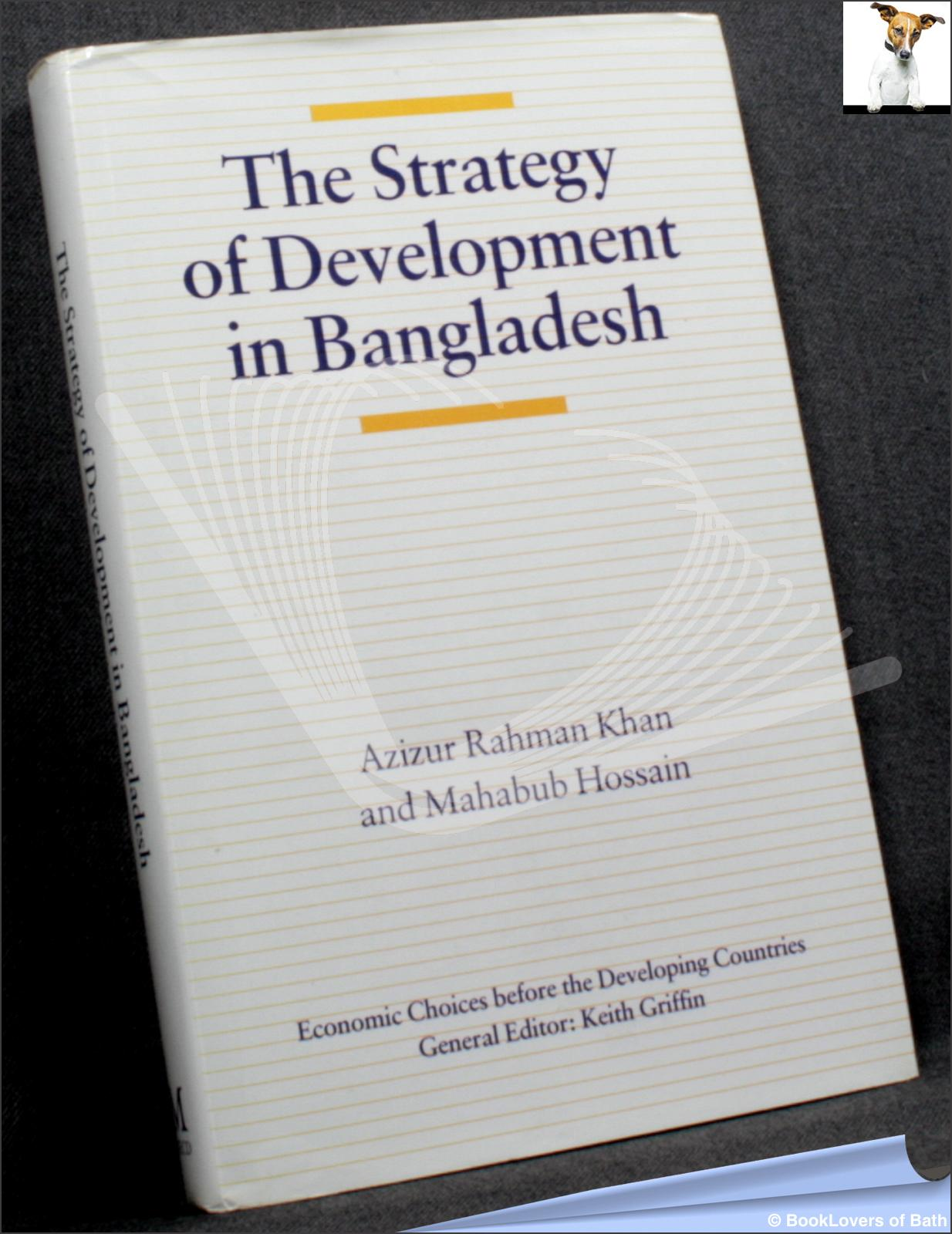 The Strategy of Development in Bangladesh - Azizur Kahman Khan & Mahabub Hossain