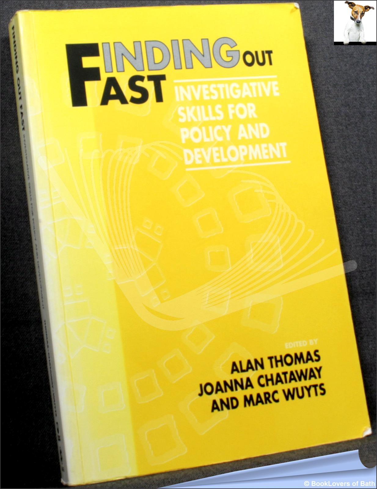 Finding Out Fast: Investigative Skills for Policy and Development - Edited by Alan Thomas, Joanna Chataway & Marc Wuyts
