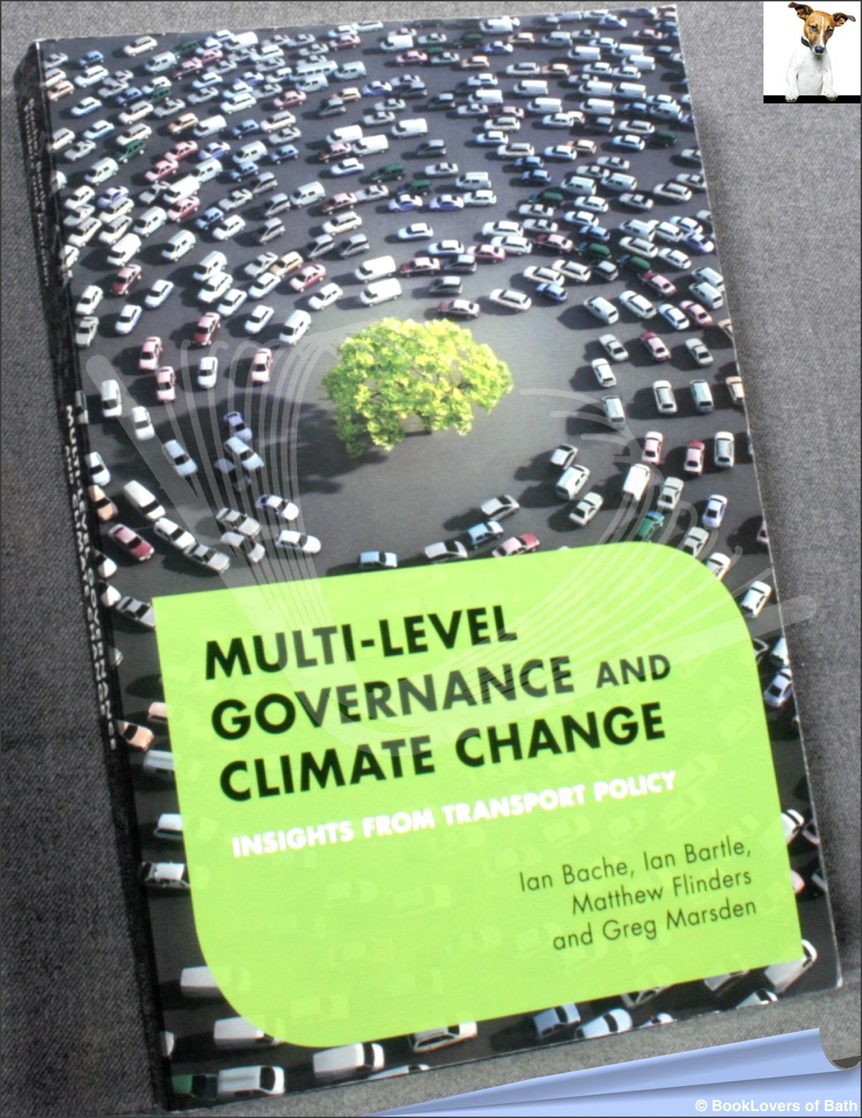 Multi-level Governance and Climate Change: Insights from Transport Policy - Ian Bache, Ian Bartle, Matthew Flinders & Greg Marsden