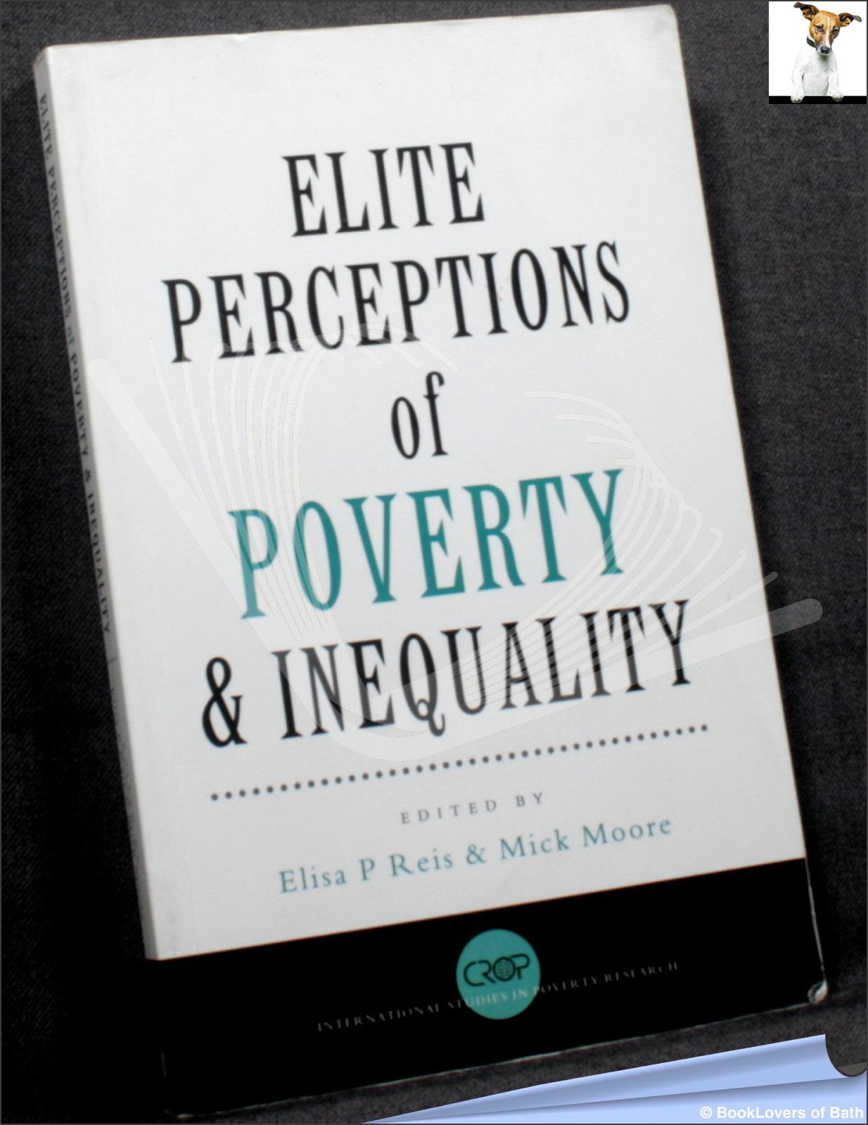 Elite Perceptions of Poverty and Inequality - Edited by Elisa P. Reis & Mick Moore