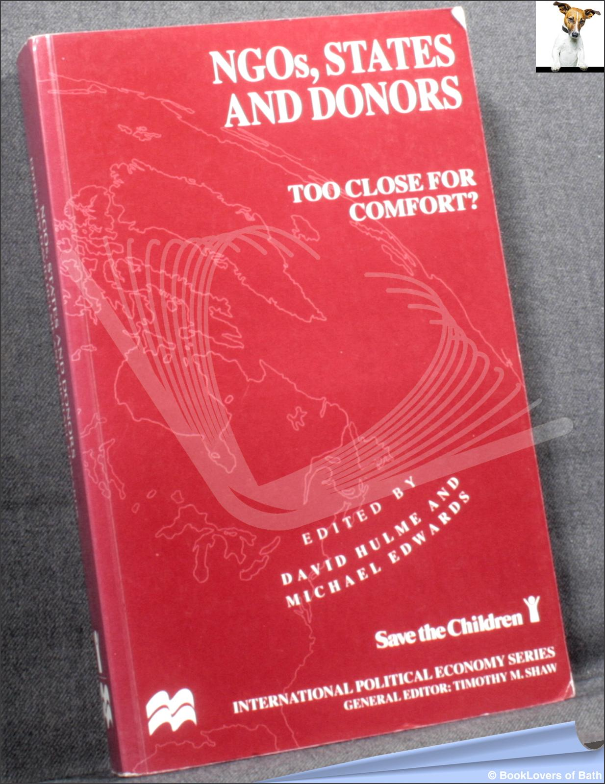 NGOs, States and Donors: Too Close for Comfort? - Edited by David Hulme & Michael Edwards