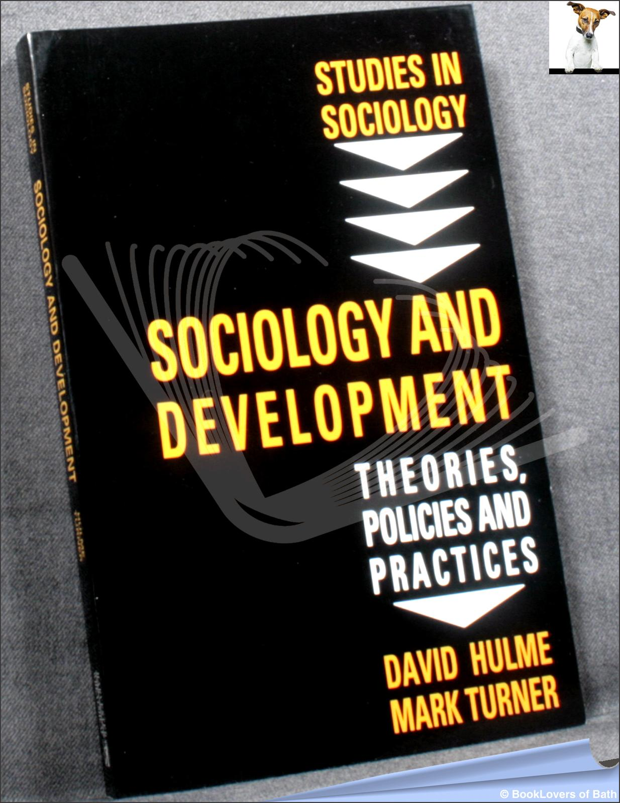 Sociology and Development: Theories, Policies and Practices - David Hulme & Mark M. Turner