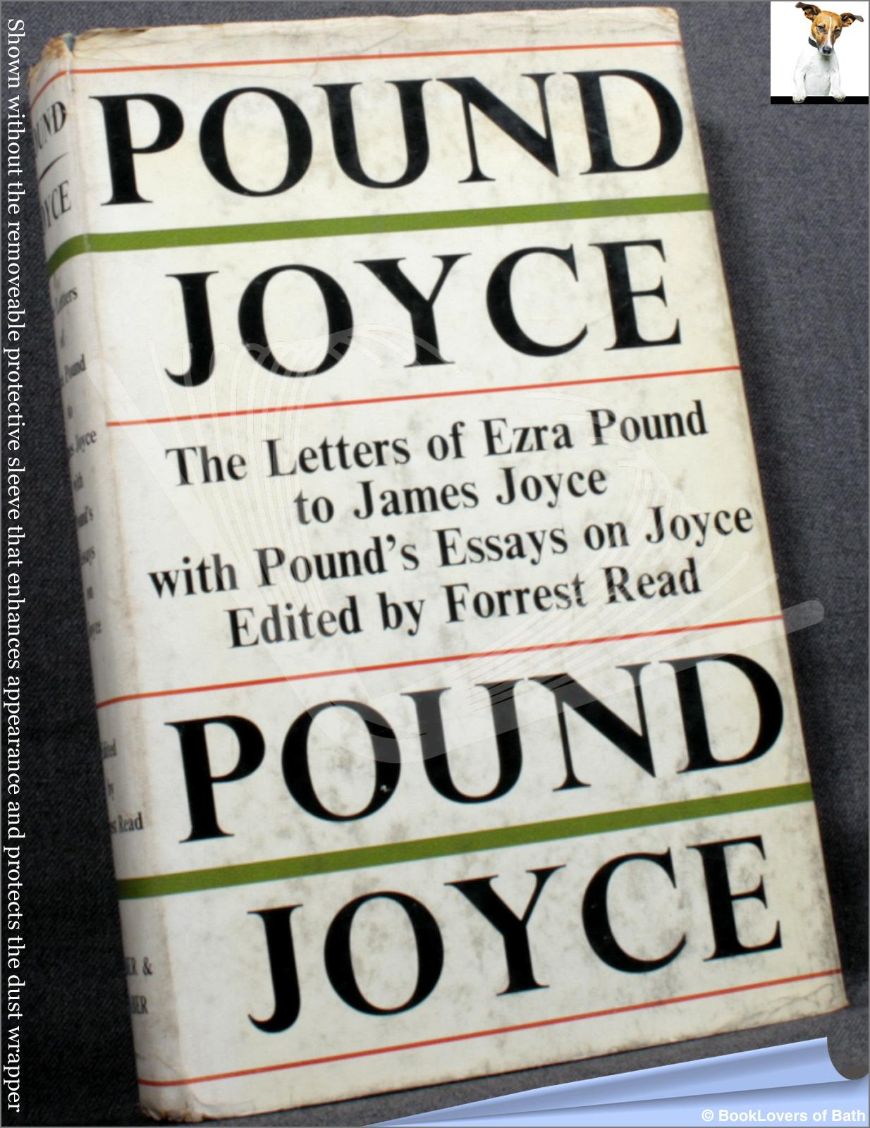 Pound/Joyce: The Letters of Ezra Pound to James Joyce, with Pound's Essays on Joyce - Edited by Forrest Read