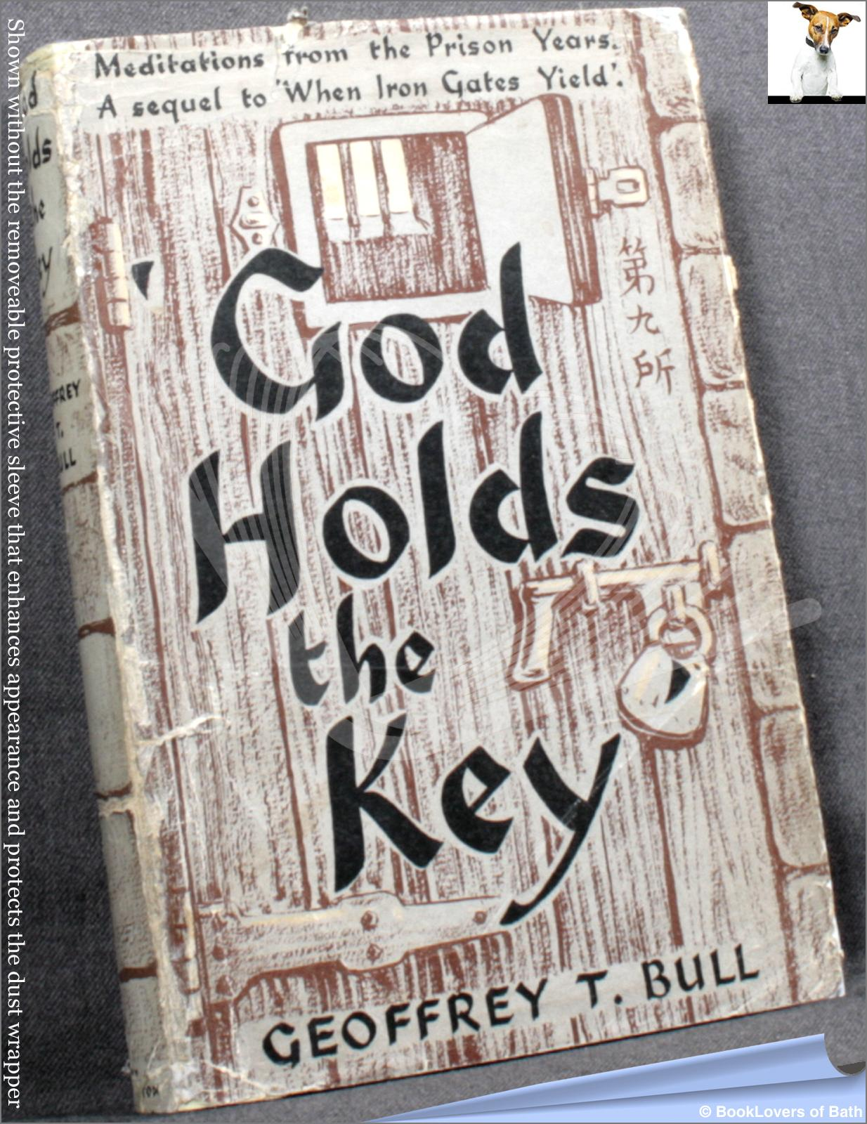 God Holds the Key - Geoffrey T. (Taylor) Bull