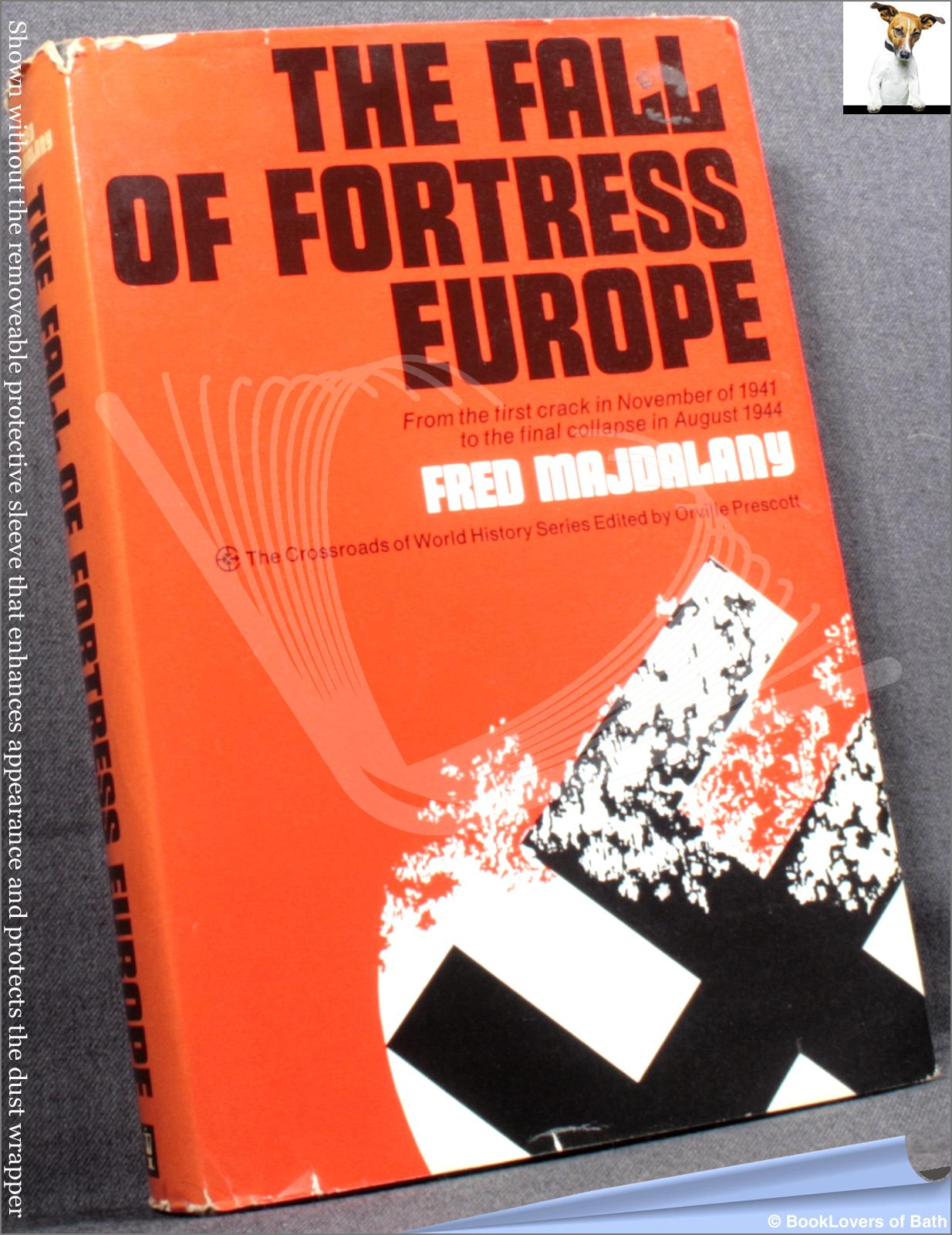 The Fall of Fortress Europe - Fred Majdalany