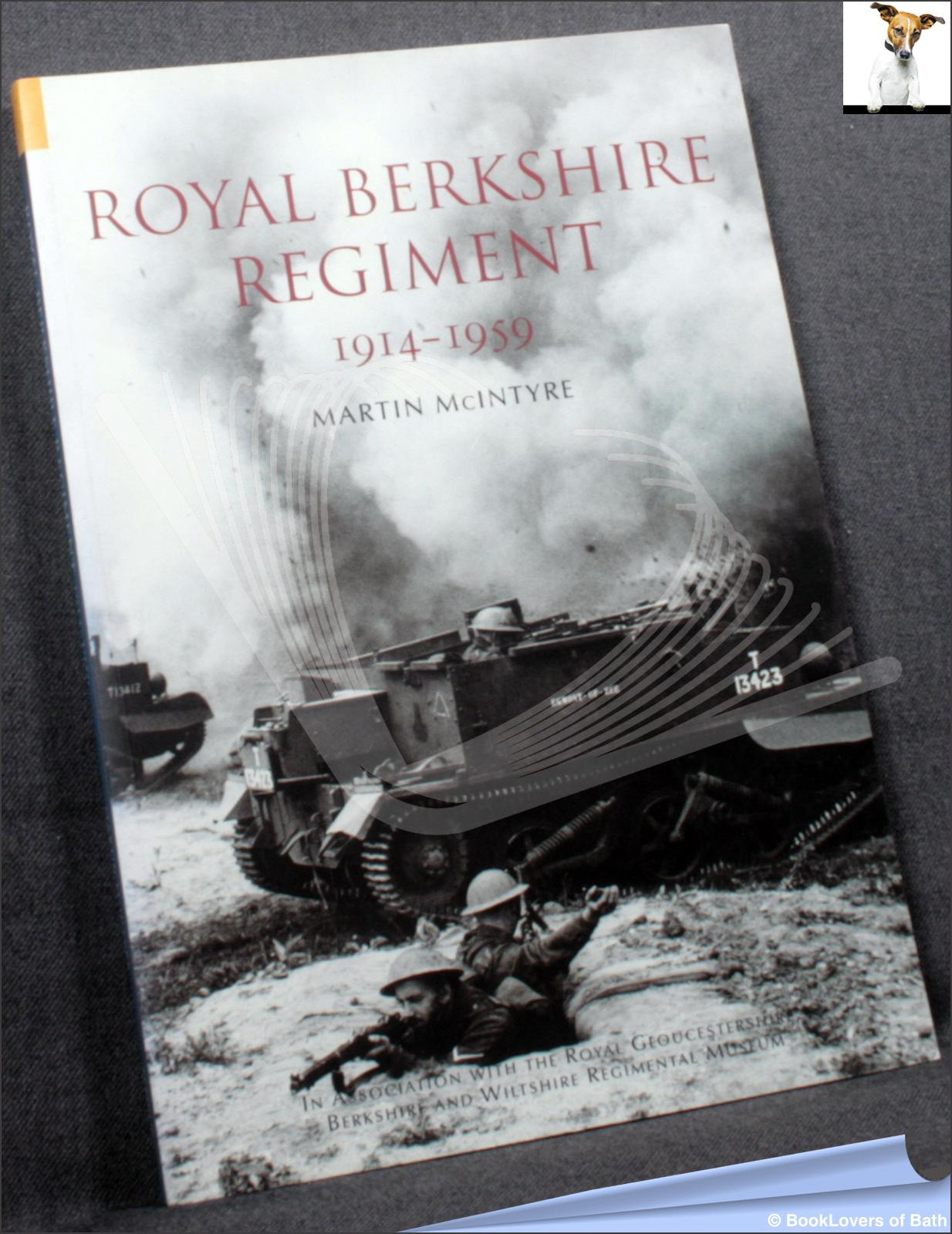 The Royal Berkshire Regiment 1914-1959 - Martin McIntyre