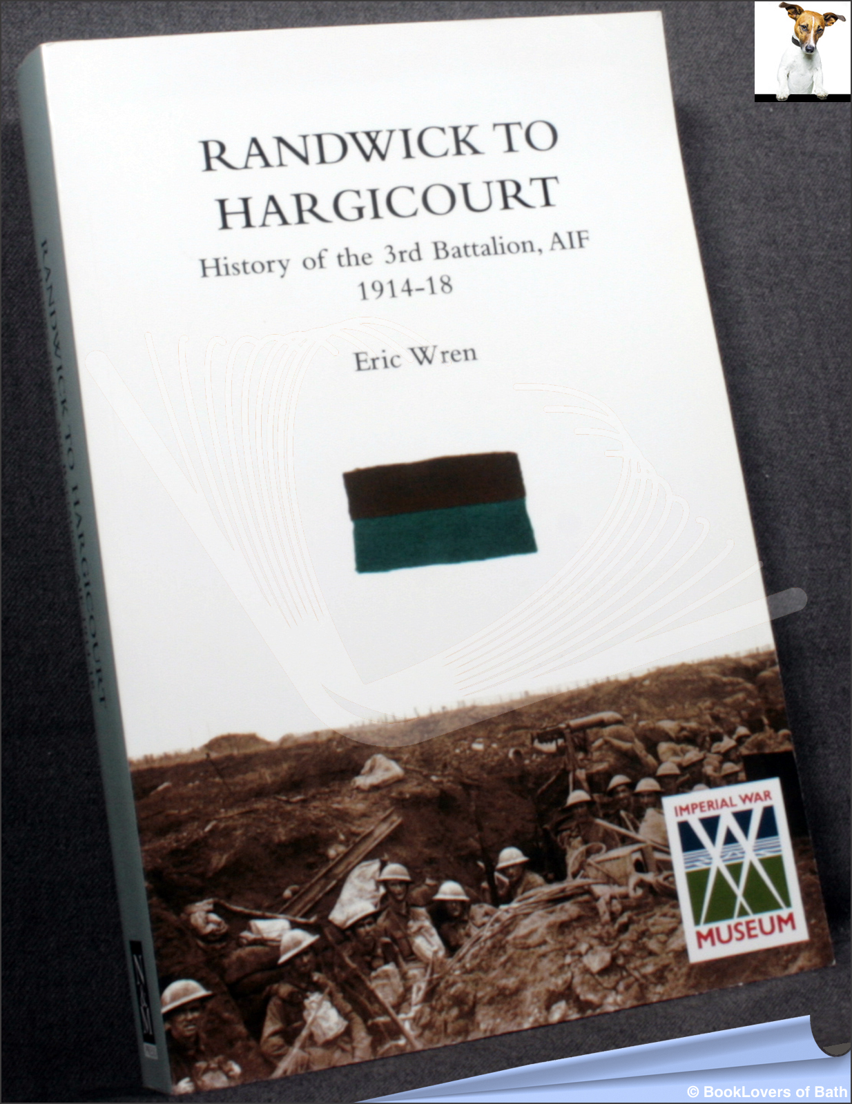 Randwick to Hargicourt: History of the 3rd Battalion, A.I.F. 1914-18 - Eric Wren